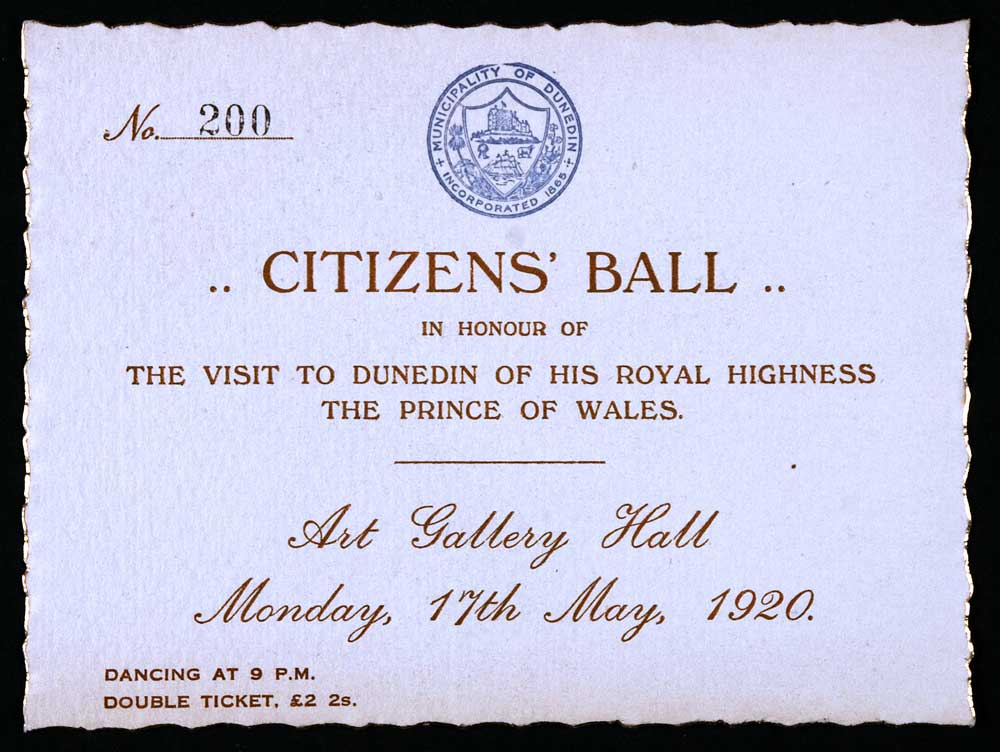 Invitation. 'Citizens' Ball in honour of the visit to Dunedin of His Royal Highness the Prince of Wales; Art Gallery Hall … 17th May, 1920'.