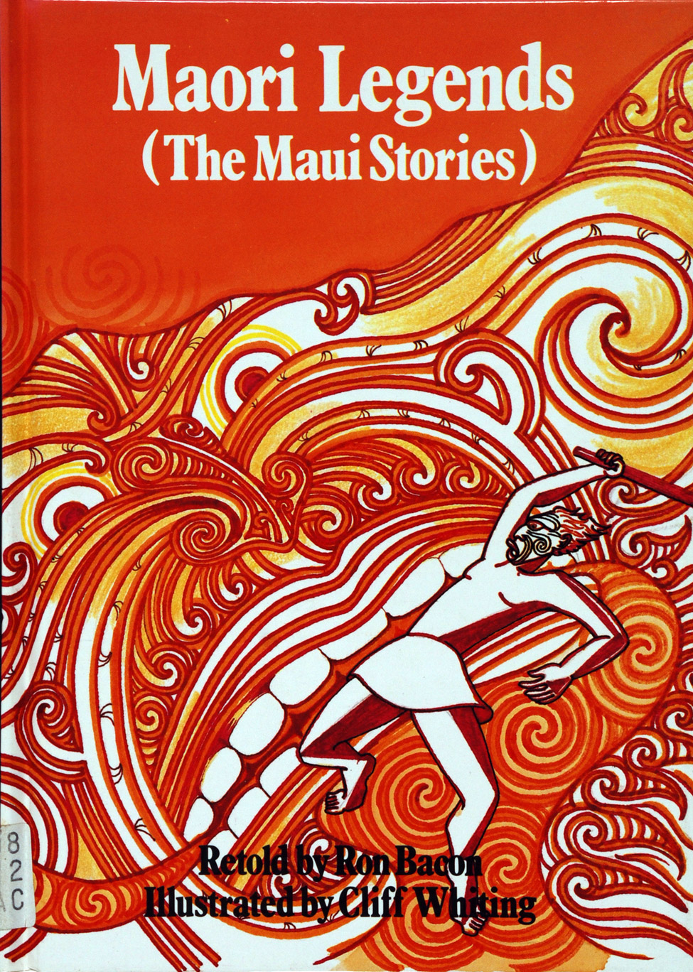 <i>----. Maori Legends (The Maui Stories) Retold by Ron Bacon; Illustrated by Cliff Whiting. </i> Auckland: Shortland Educational Publications, 1984.
