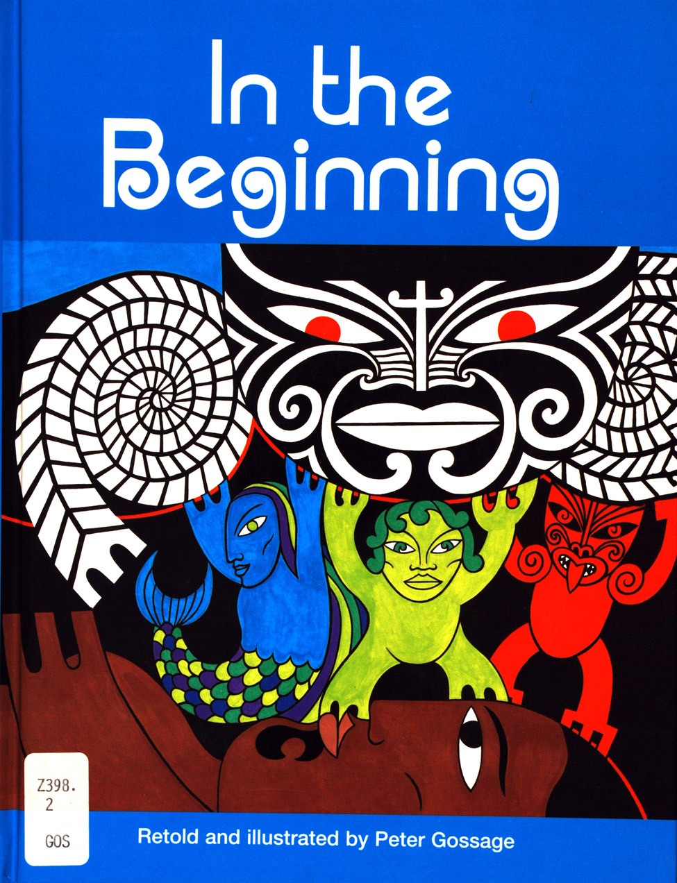 <i>In the Beginning; Retold and Illustrated by Peter Gossage. </i> Auckland: Scholastic New Zealand Limited, 2001.