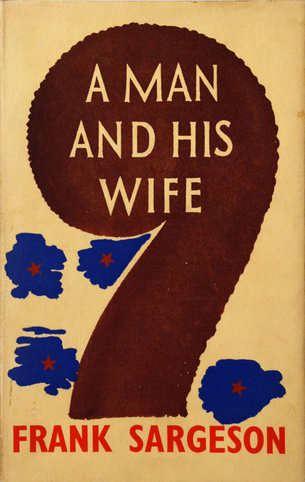 Frank Sargeson. A Man and His Wife.<i> Christchurch: The Caxton Press, 1940.</i>