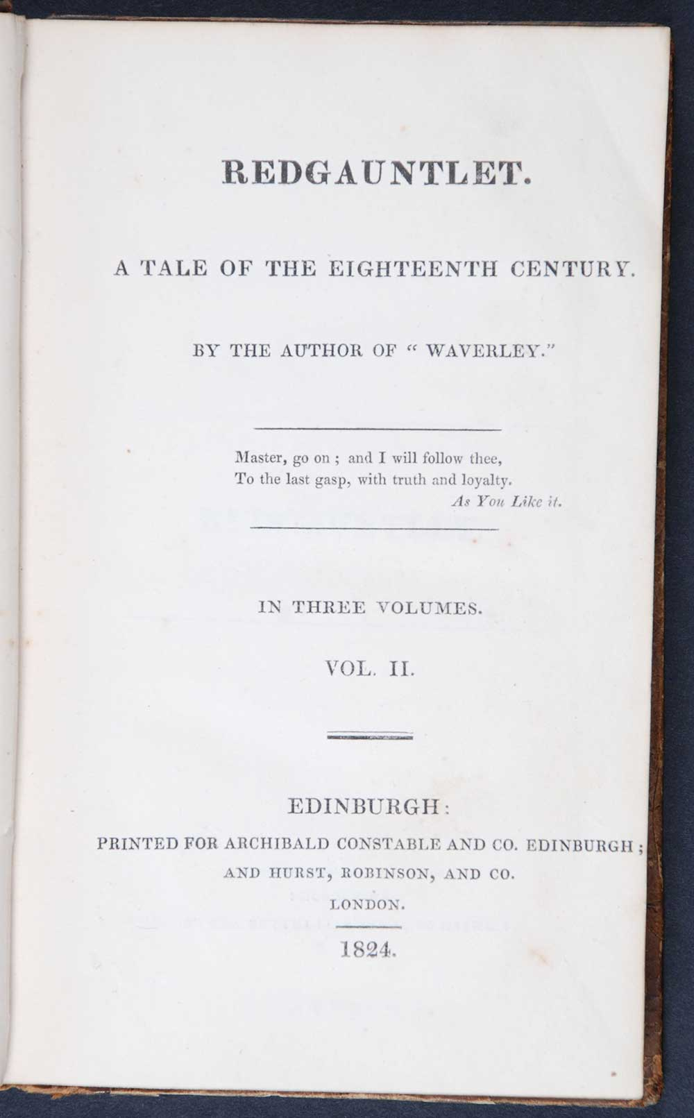 [Sir Walter Scott]. <em>Redgauntlet: a tale of the eighteenth century.</em> [1st edition]. Edinburgh: Printed for Archibald Constable and Co., Edinburgh; and Hurst, Robinson and Co., London, 1824. Three volumes; Vol. 2 displayed.