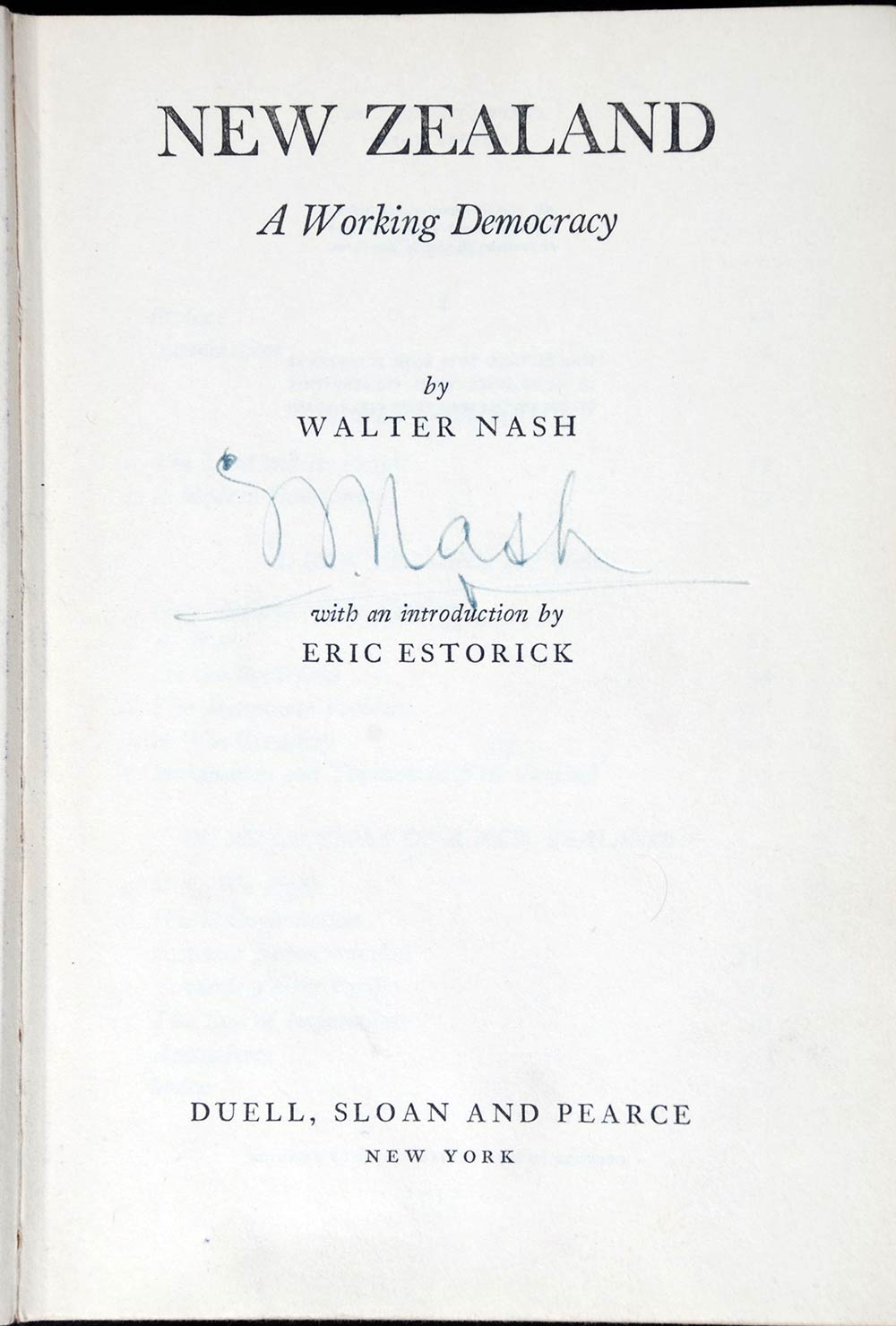 Walter Nash. <em>New Zealand: a working democracy</em>. New York: Duell, Sloan and Pearce, 1943.