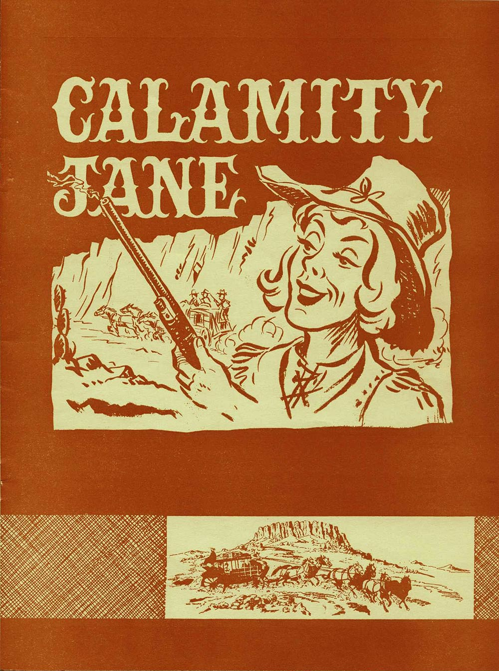 <em>Calamity Jane</em>. Lyrics by Paul Francis Webster; music by Sammy Fain. (Dunedin Operatic & Dramatic Society). His Majesty's Theatre, Dunedin, Aug. 26-Sept. 2, 1967.