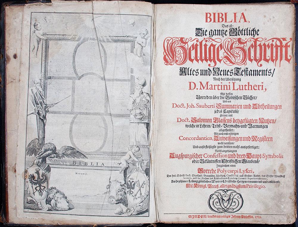 [Bible in German]. <em>Biblia, Das ist: Die gantze Gottliche Heilige Schrifft Altes und Neues Testaments. Nach der Ubersetzung D. Martini Lutheri</em> … Minden: Johann Detleffsen, 1719.