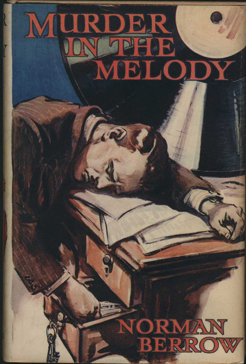 Berrow, N. Murder in the Melody. London & Melbourne: Ward, Lock, 1940