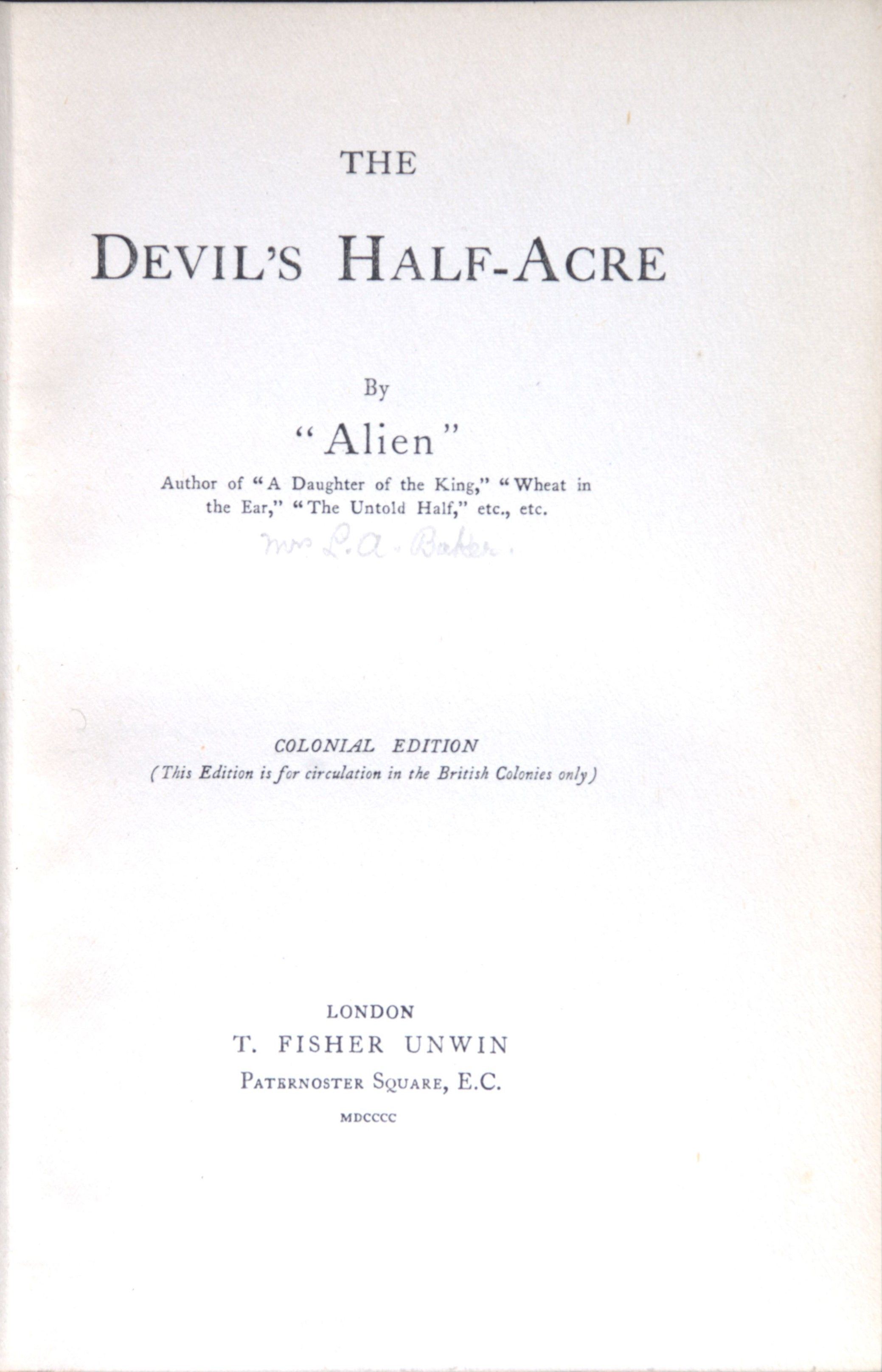 Alien. The devil's half-acre. London: T. Fisher Unwin, 1900.
