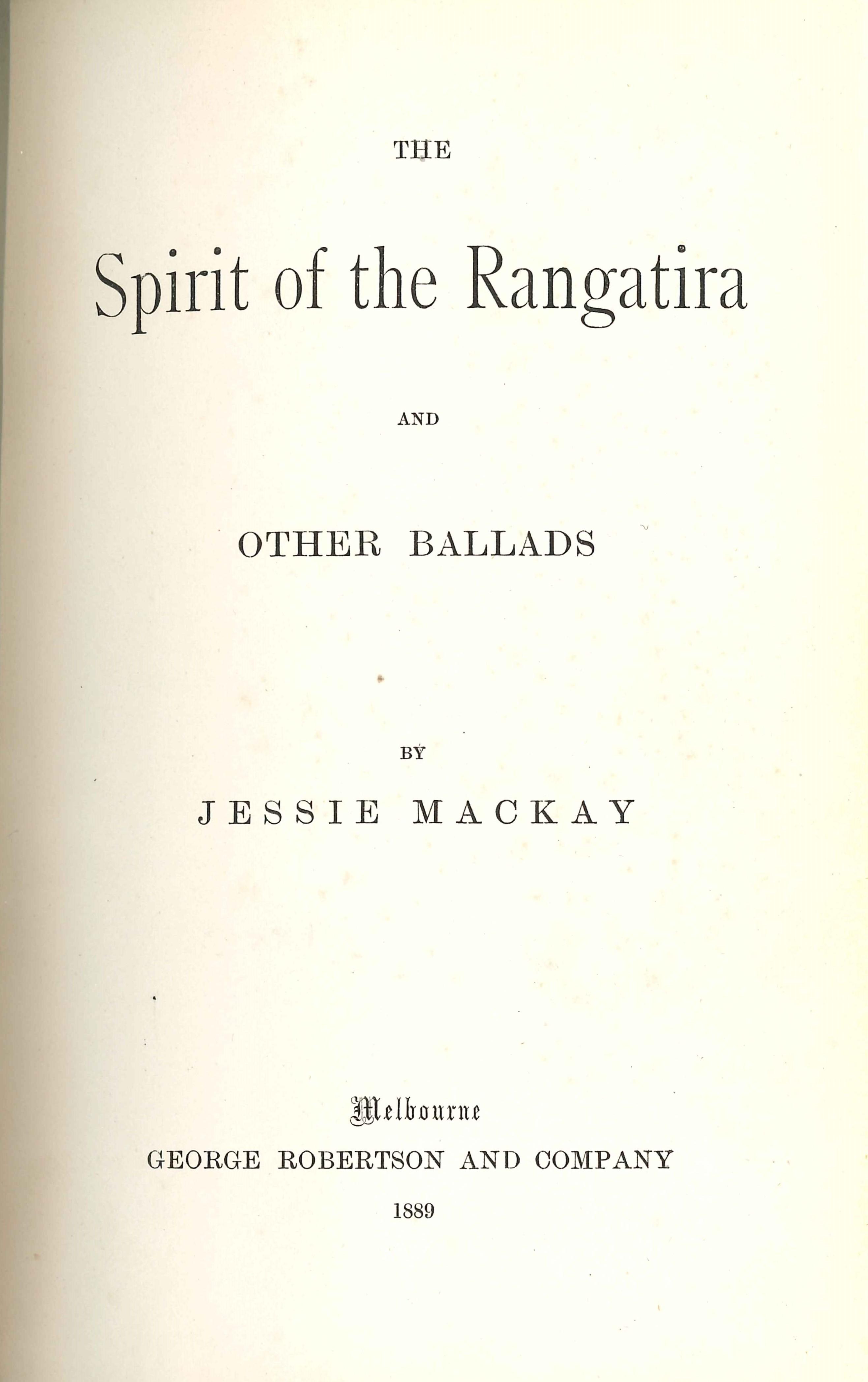 Jessie Mackay. The spirit of the rangatira and other ballads. Melbourne: Robertson, 1889.