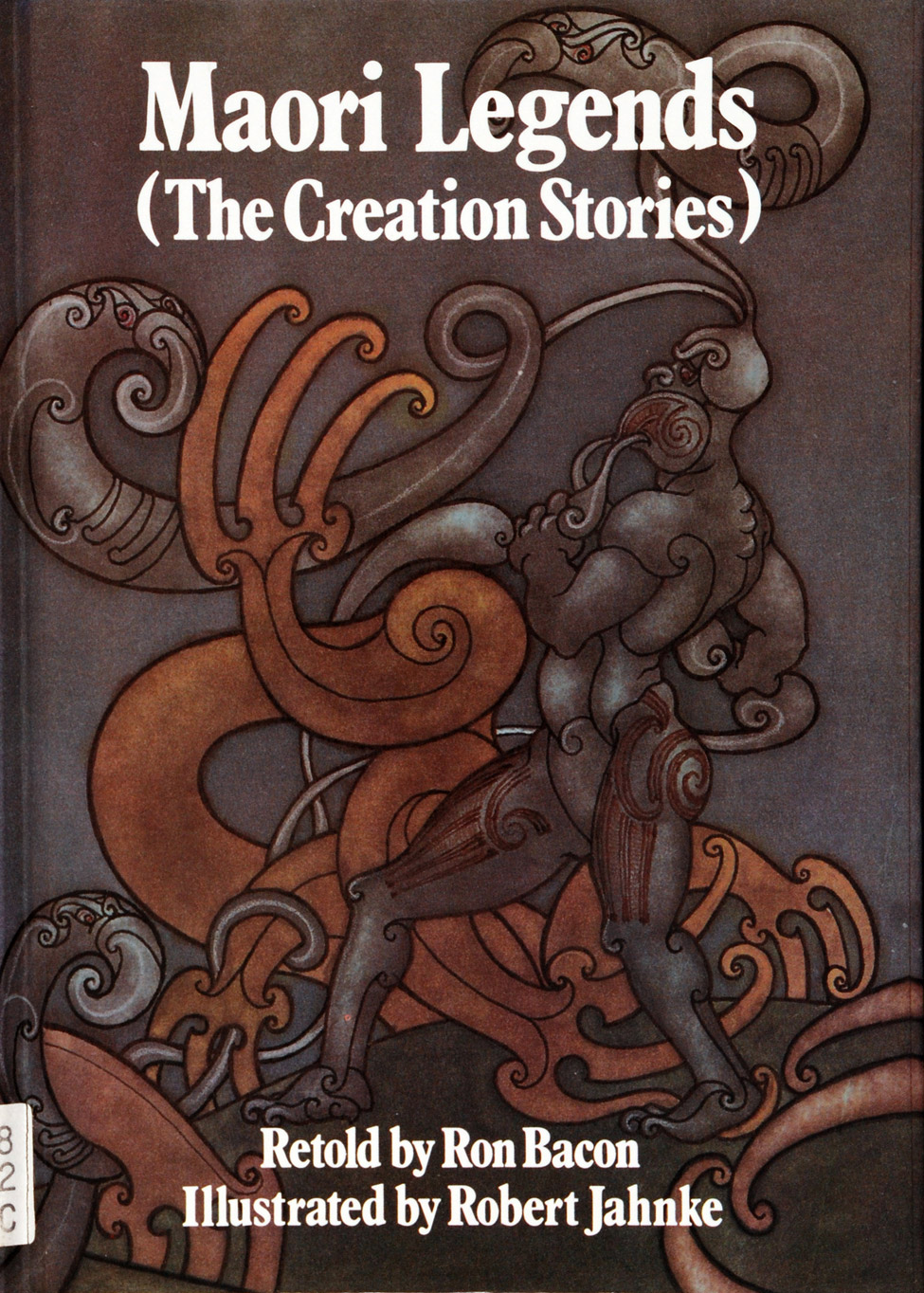 <i>----. Maori Legends (The Creation Stories) Retold by Ron Bacon; Illustrated by Robert Jahnke. </i> Auckland: Shortland Educational Publications, 1984.