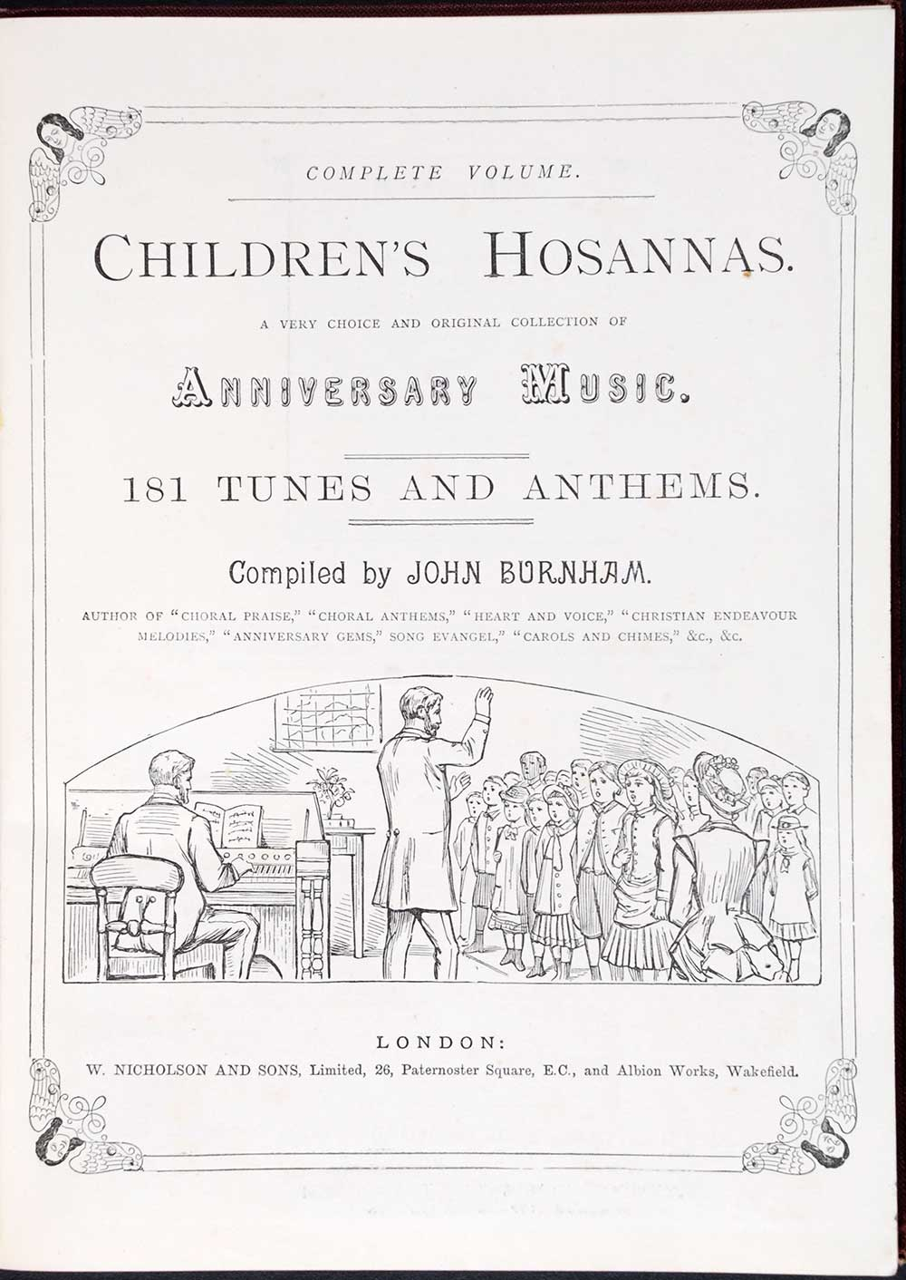 John Burnham (editor). <em>Children's hosannas: a very choice and original collection of anniversary music.</em> London: W. Nicholson, [1889?]