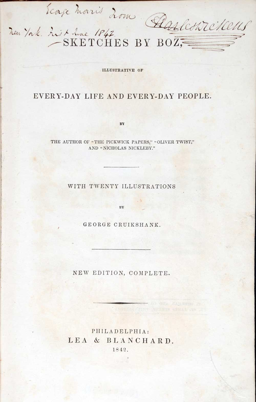 Charles Dickens. <em>Sketches by Boz: illustrative of every-day life and every-day people</em>. New edition. Philadelphia: Lea & Blanchard, 1842.