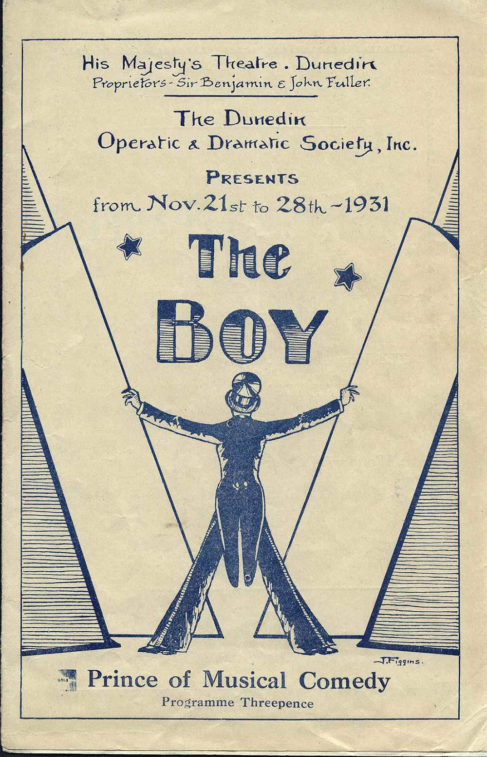 <em>The boy</em>. Book by Fred Thompson and Percy Greenbank; lyrics by Lionel Monckton and Adrian Ross; music by Lionel Monckton and Howard Talbot. (Dunedin Operatic & Dramatic Society). His Majesty's Theatre, Dunedin, Nov. 21-28, 1931.
