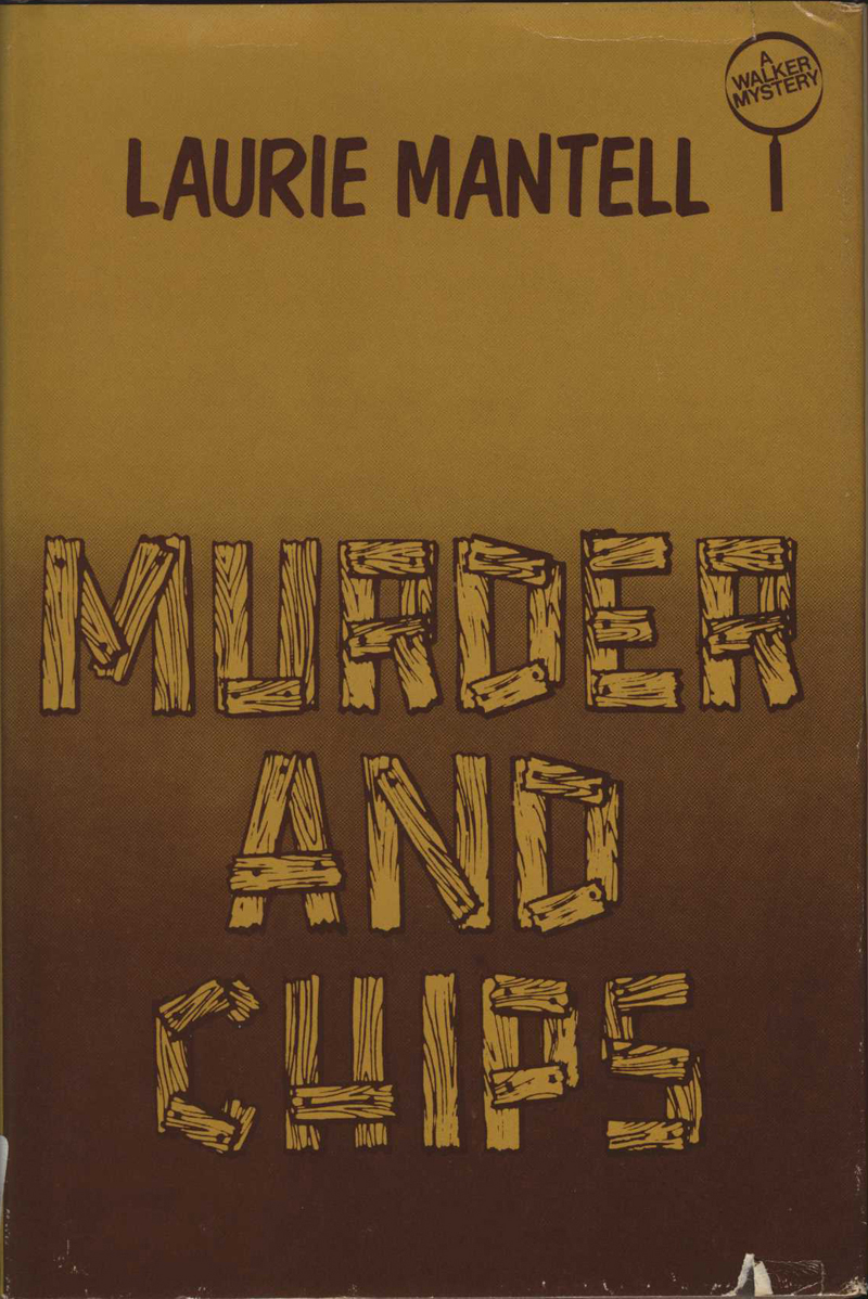 Mantell, L. Murder and Chips. New York: Walker & Co., 1980