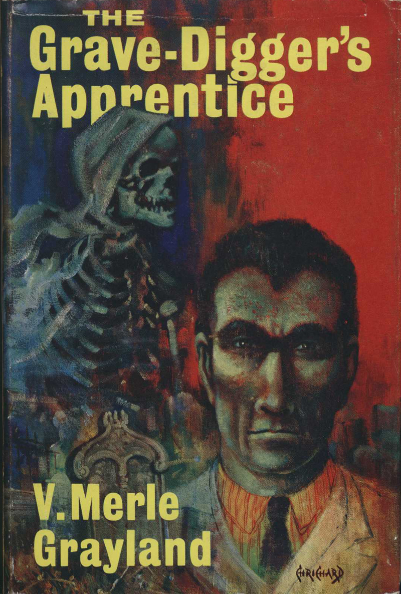 Grayland, V. M. The Grave-Digger's Apprentice. London: Robert Hale; New Zealand: Whitcombe & Tombs, 1964