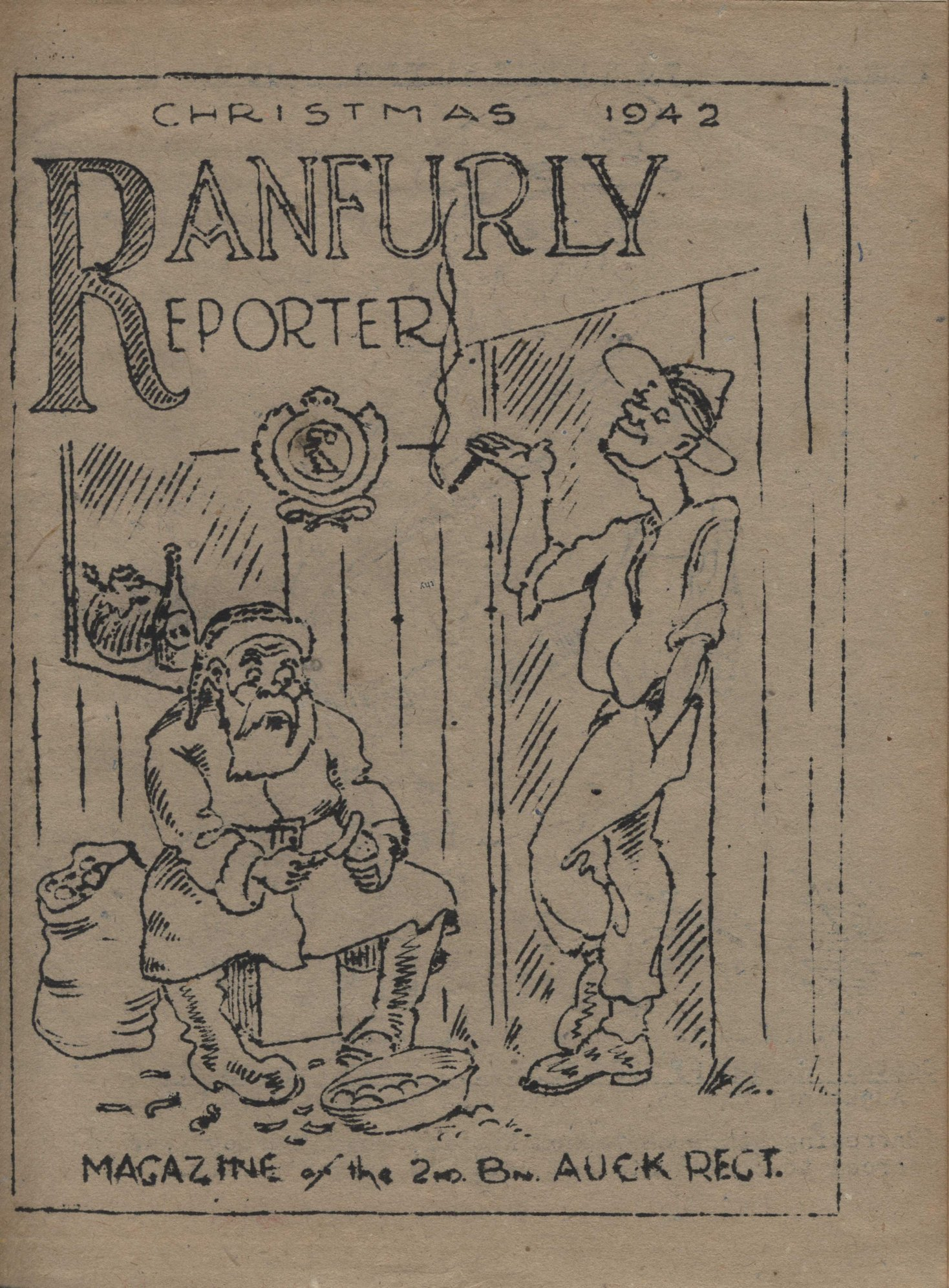 Ranfurly Reporter: Magazine of the 2nd Battalion, Auckland Regiment, Christmas 1942.