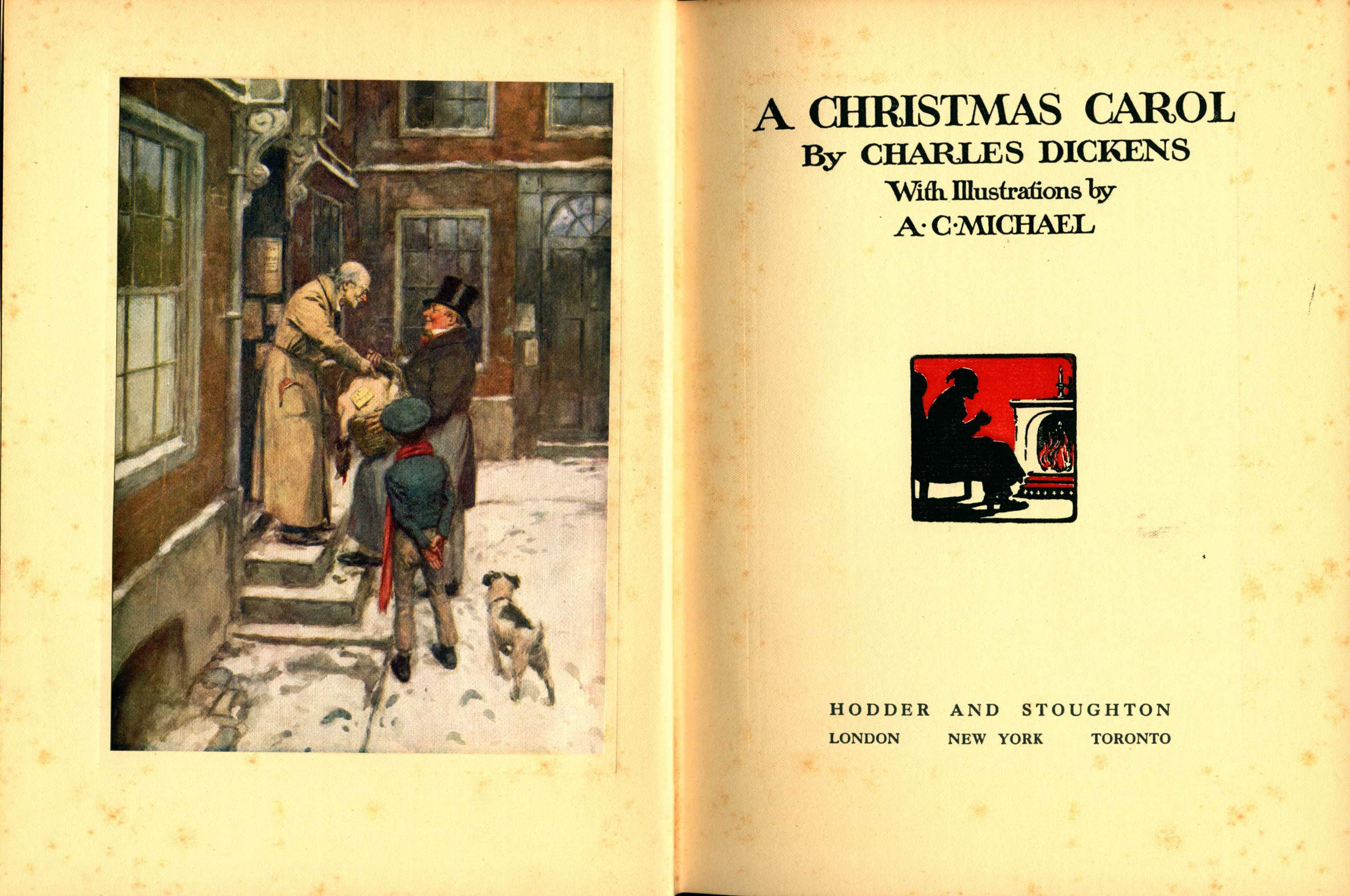 Charles Dickens. A Christmas Carol. Illustrations by A.C. Michael. London: Hodder & Stoughton, [1911?]