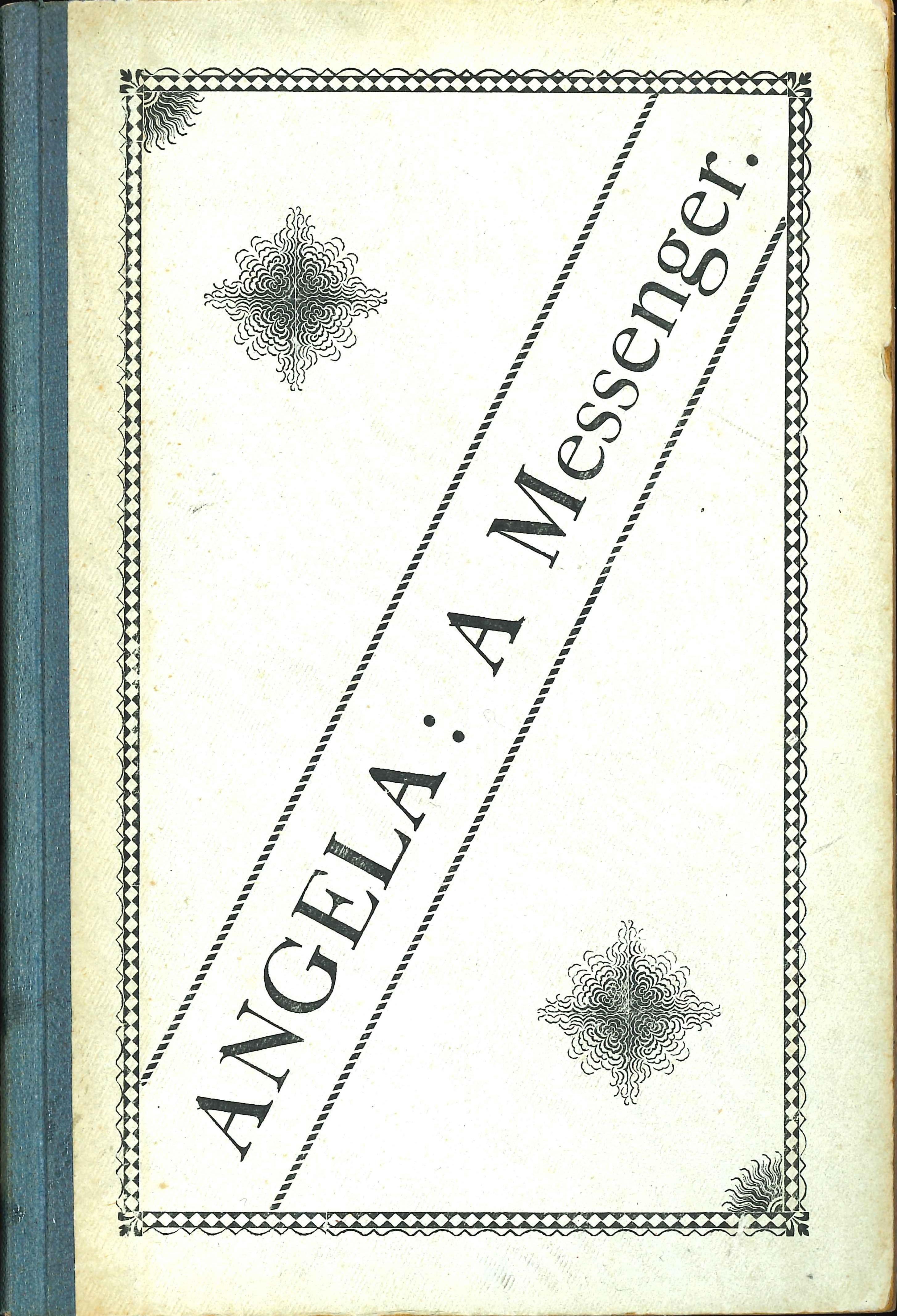 Edith Searle Grossmann. Angela: a messenger. Christchurch: Simpson & Williams, 1890.