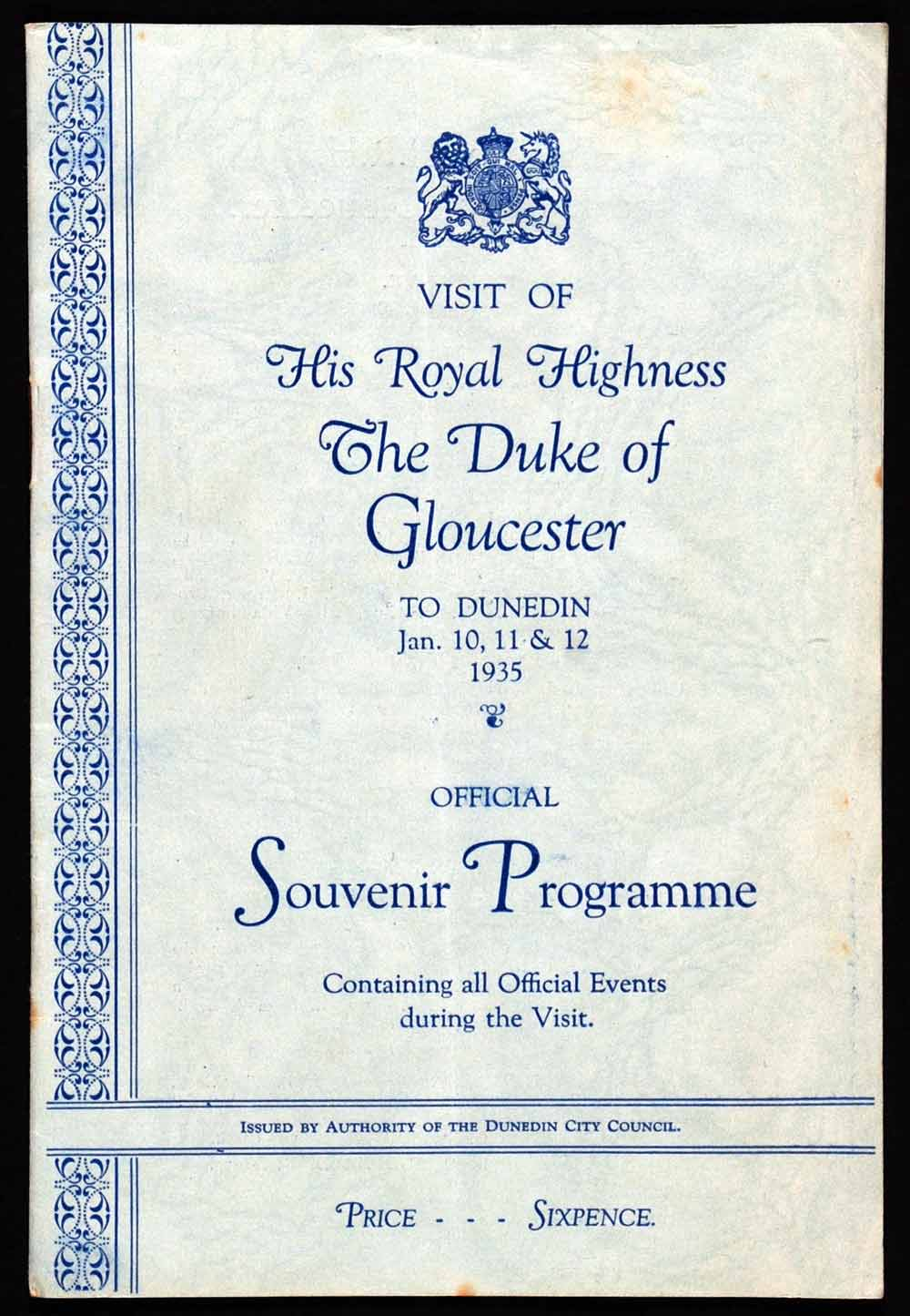 Official souvenir programme; visit of His Royal Highness the Duke of Gloucester to Dunedin, Jan. 10, 11 & 12 1935. Dunedin: Dunedin City Council, printed by Otago Daily Times Print, [1935].