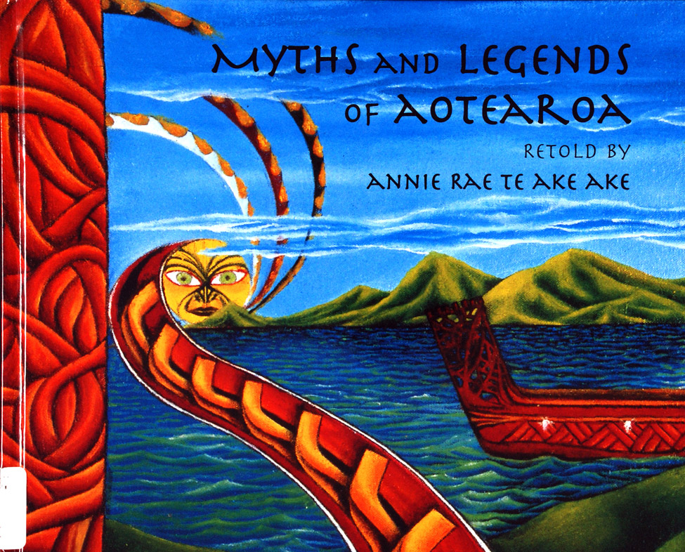 <i>Myths and Legends of Aotearoa; Retold by Annie Rae Te Ake Ake; Illustrated by New Zealand Secondary School Artists. </i> Auckland: Scholastic New Zealand Limited, 1999.