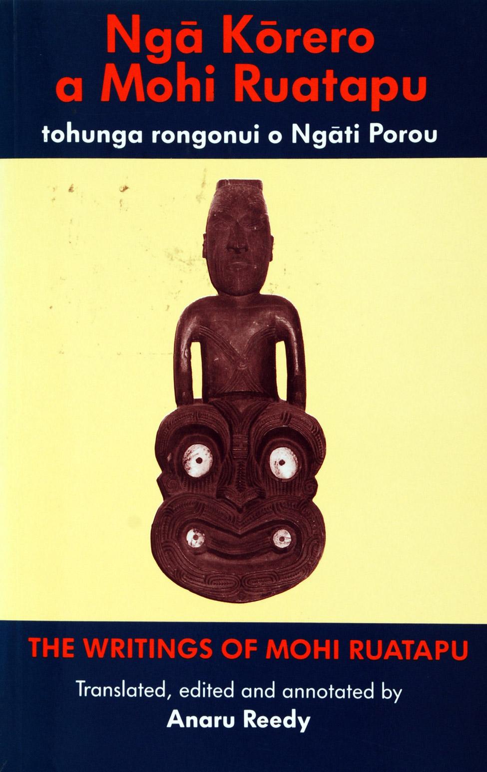 Anaru Reedy. <i>Ngā Kōrero a Mohi Ruatapu tohunga rongonui o Ngāti Porou: The Writings of Mohi Ruatapu. </i> Christchurch: Canterbury University Press, 1993.