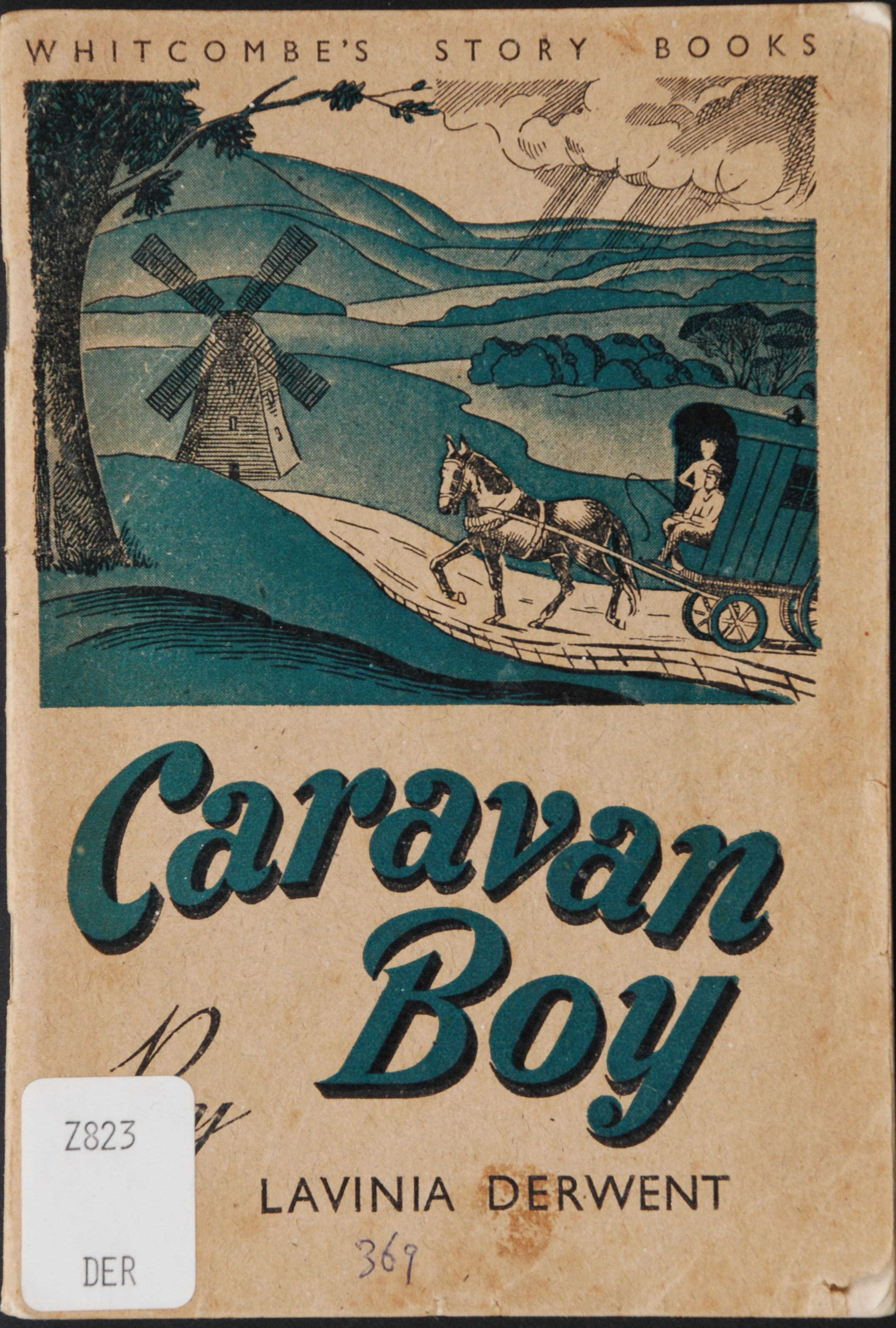 Lavinia Derwent. The caravan boy. Illustrated by Lorna A. Steele. Christchurch [N.Z.]: Whitcombe and Tombs [1959].