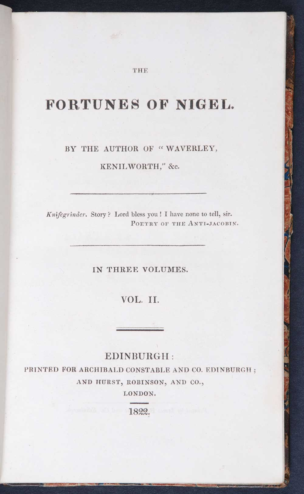 [Sir Walter Scott]. <em>The fortunes of Nigel.</em> [1st edition]. Edinburgh: Printed for Archibald Constable and Co., Edinburgh; and Hurst, Robinson and Co., London, 1822. Three volumes; Vol. 2 displayed.