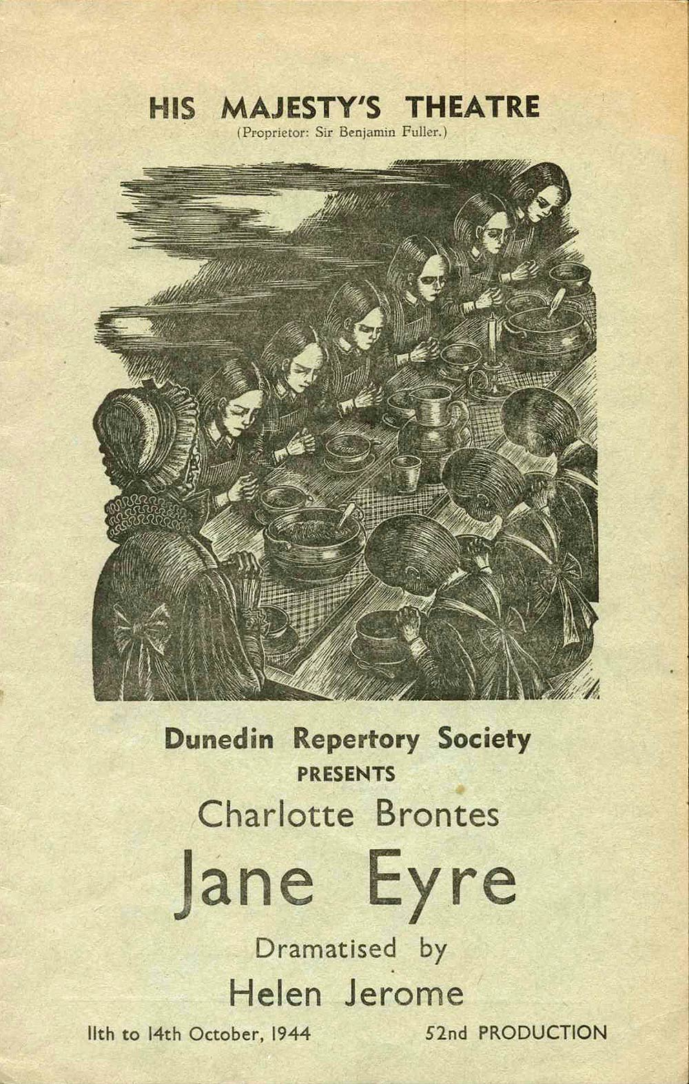 <em>Jane Eyre</em>. Charlotte Bronte; dramatized by Helen Jerome. (Dunedin Repertory Society). His Majesty's Theatre, Dunedin, Oct. 11-14, 1944.