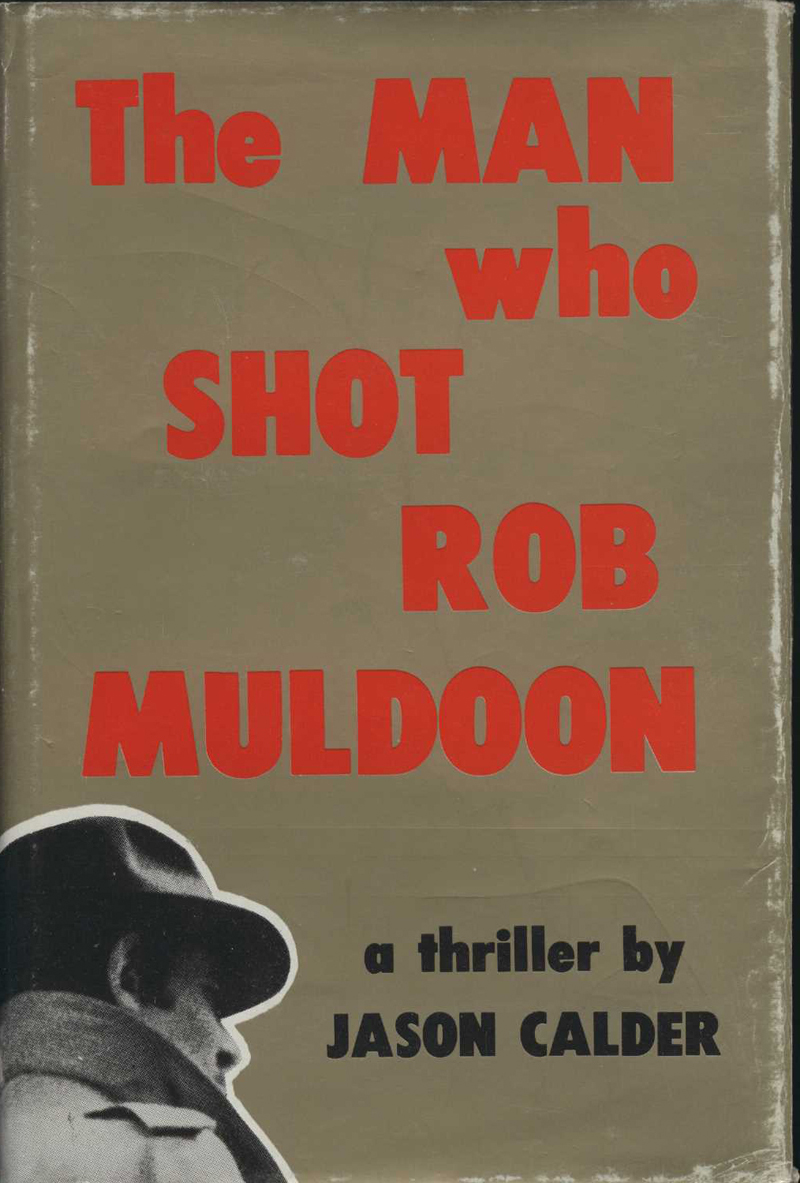 Calder, J. The Man who Shot Rob Muldoon. Palmerston North: Dunmore Press, 1976