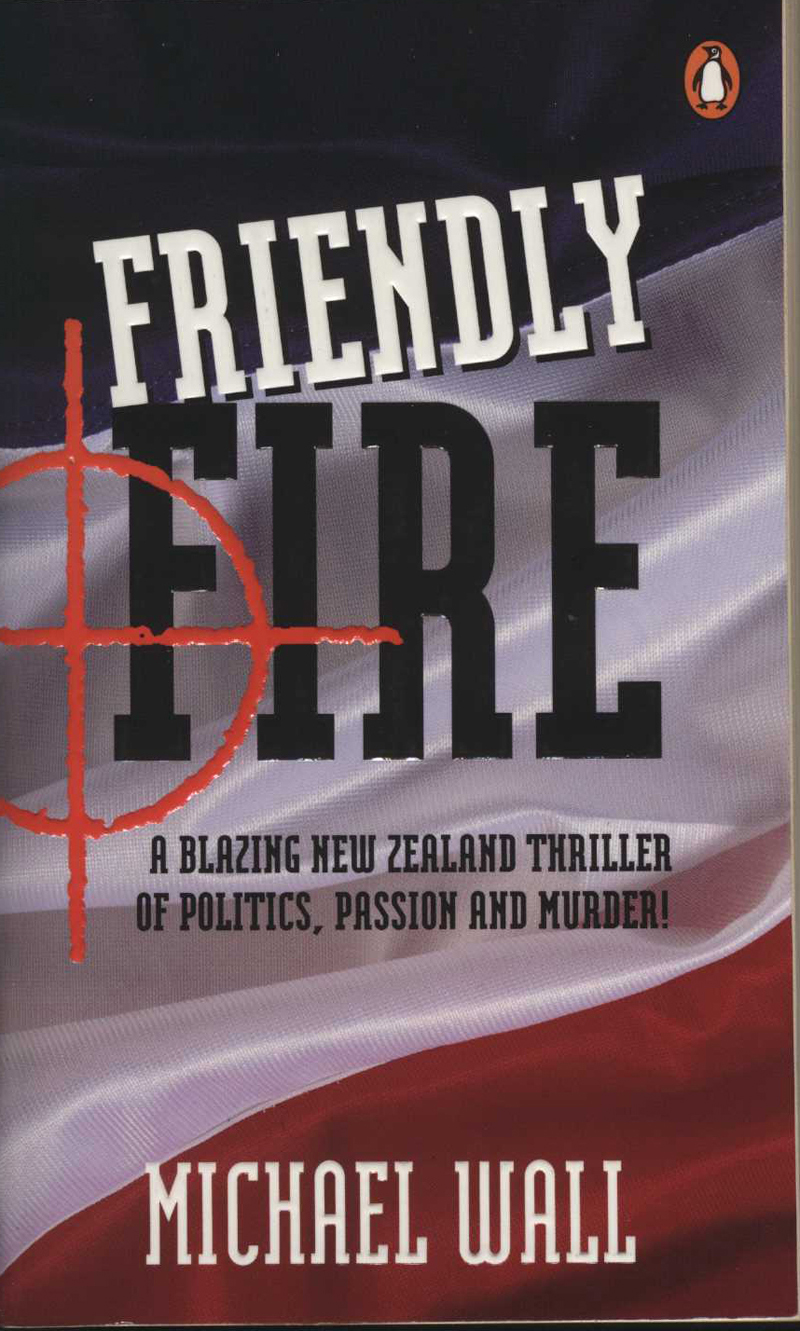 Wall, M. Friendly Fire. Auckland: Penguin, 1998