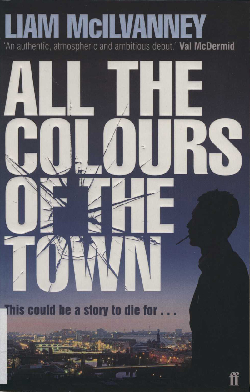 McIlvanney, L. All the Colours of the Town. London: Faber & Faber, 2009