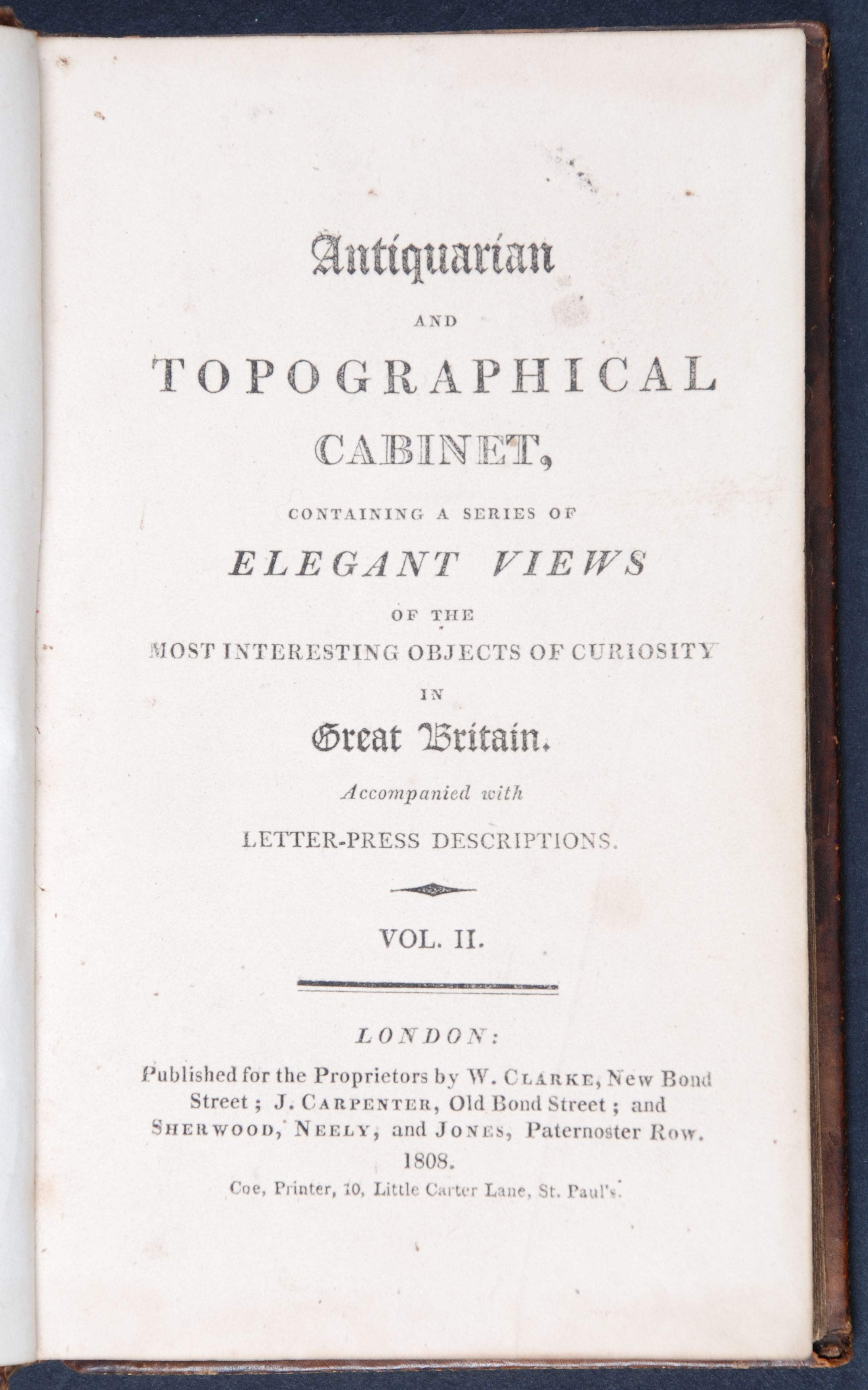 James Storer. Antiquarian and topographical cabinet: containing a series of elegant views of the most interesting objects of curiosity in Great Britain. Vol. 2. London: Published for the Proprietors by W. Clarke, 1808.