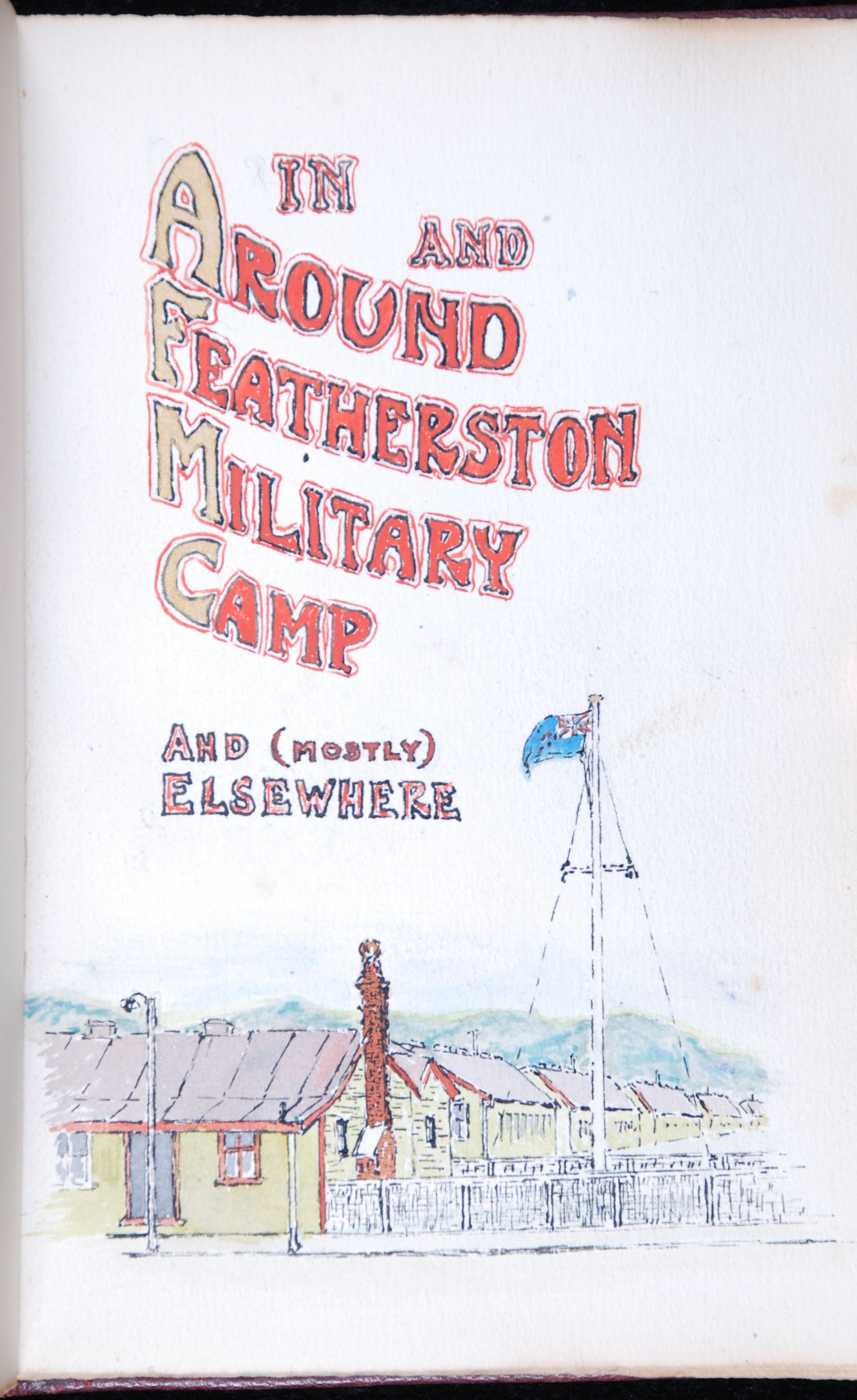 A.H. Reed. In and around Featherston Military Camp: and (mostly) elsewhere. 1917.