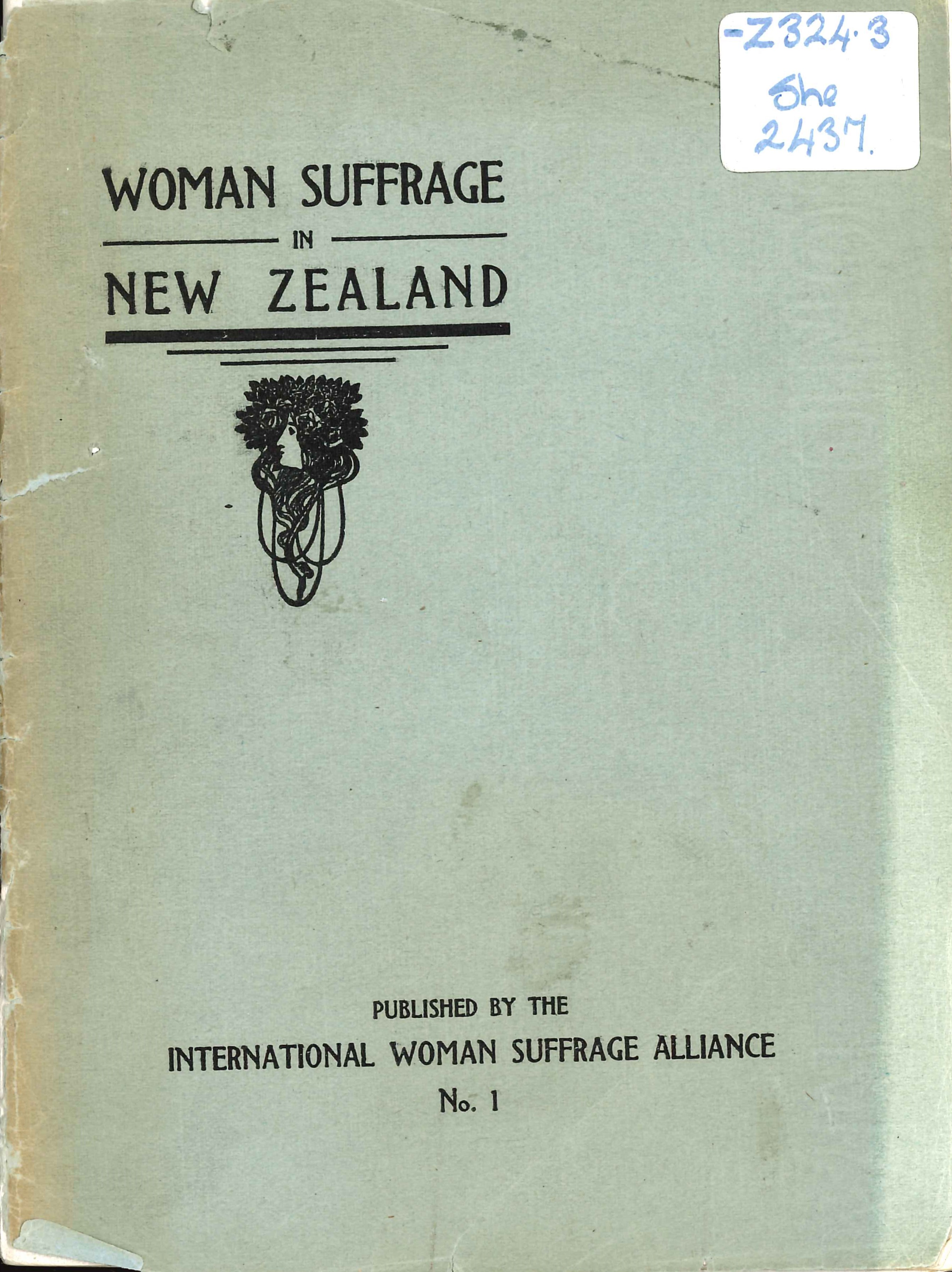 Kate Sheppard. Woman suffrage in New Zealand. London: International Woman Suffrage Alliance, 1907.