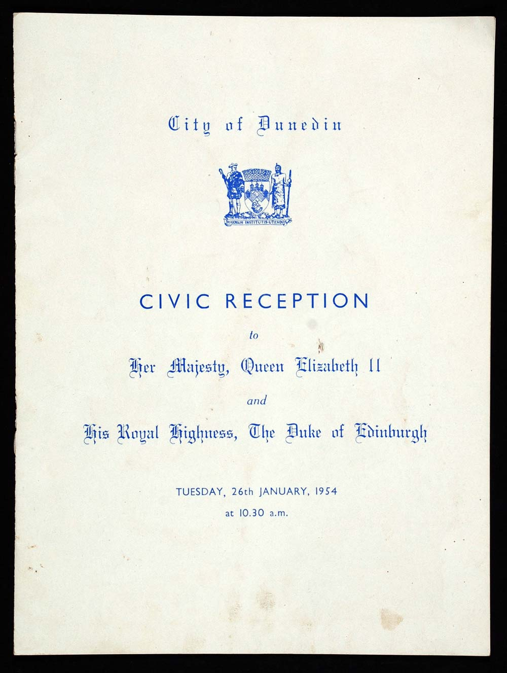 Programme. Civic reception to Her Majesty, Queen Elizabeth II and His Royal Highness, the Duke of Edinburgh … 26th January 1954. Dunedin: Dunedin City Council, [1954].
