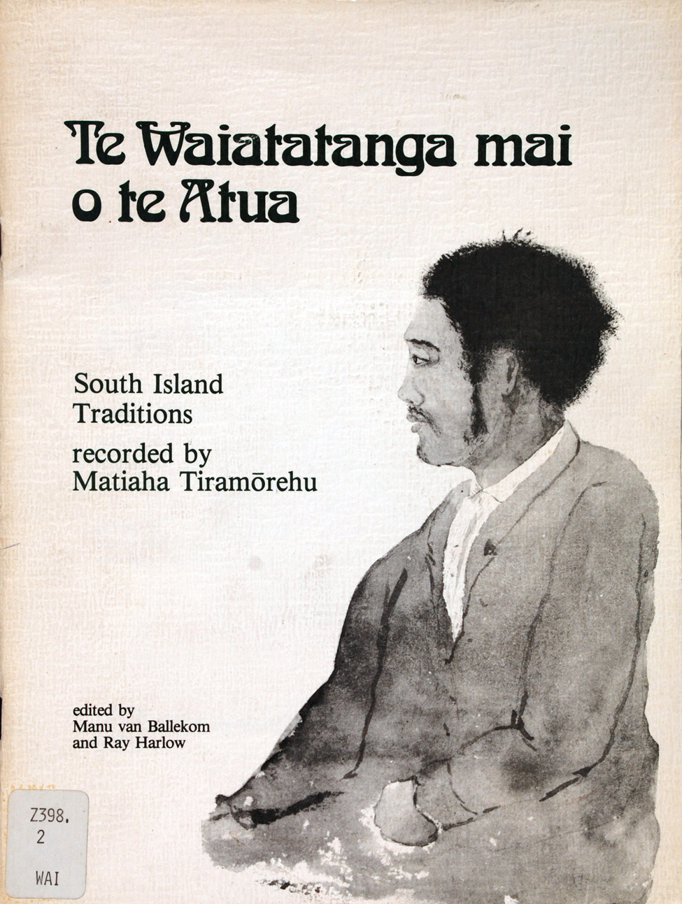 Manu van Ballekom and Ray Harlow (eds.). <i>Te Waiatatanga mai o te Atua: South Island Traditions recorded by Matiaha Tiramōrehu</i>. Christchurch: Department of Maori, University of Canterbury, 1987.