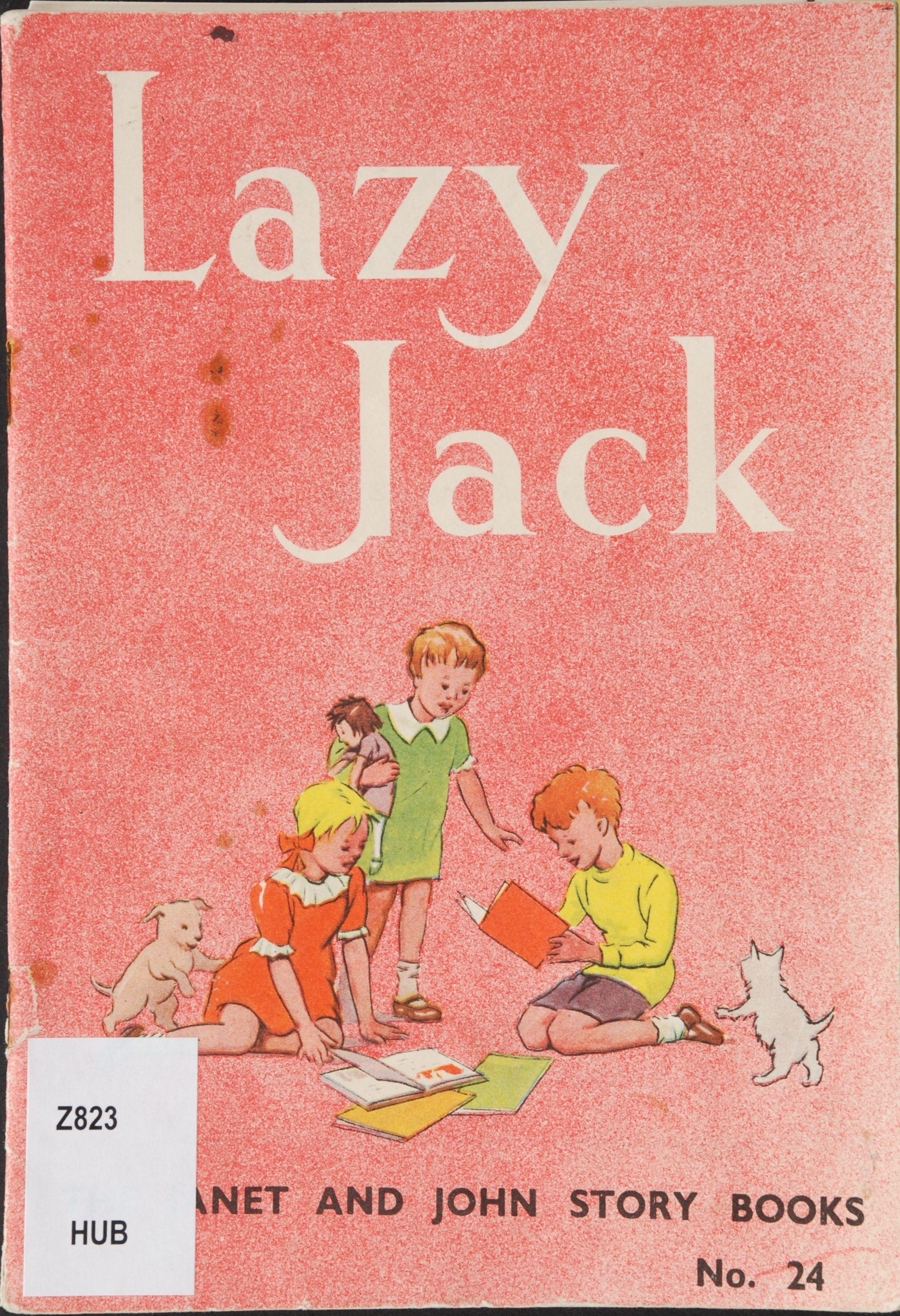 Miriam Blanton Huber. Lazy Jack. Welwyn, Herts.: Nisbet, 1951.