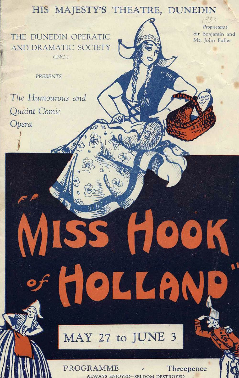 <em>Miss Hook of Holland</em>. Book by Paul Rubens and Austin Hurgon; music and lyrics by Paul Rubens. (Dunedin Operatic & Dramatic Society). His Majesty's Theatre, Dunedin, May 27-June 3, 1933.