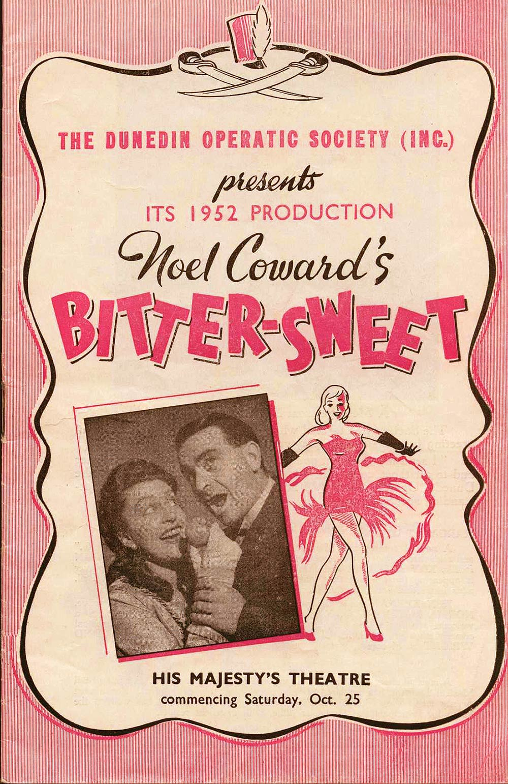 <em>Bitter-sweet</em>. Book, lyrics and music by Noel Coward. (Dunedin Operatic & Dramatic Society). His Majesty's Theatre, Dunedin, Oct. 25, 1952.