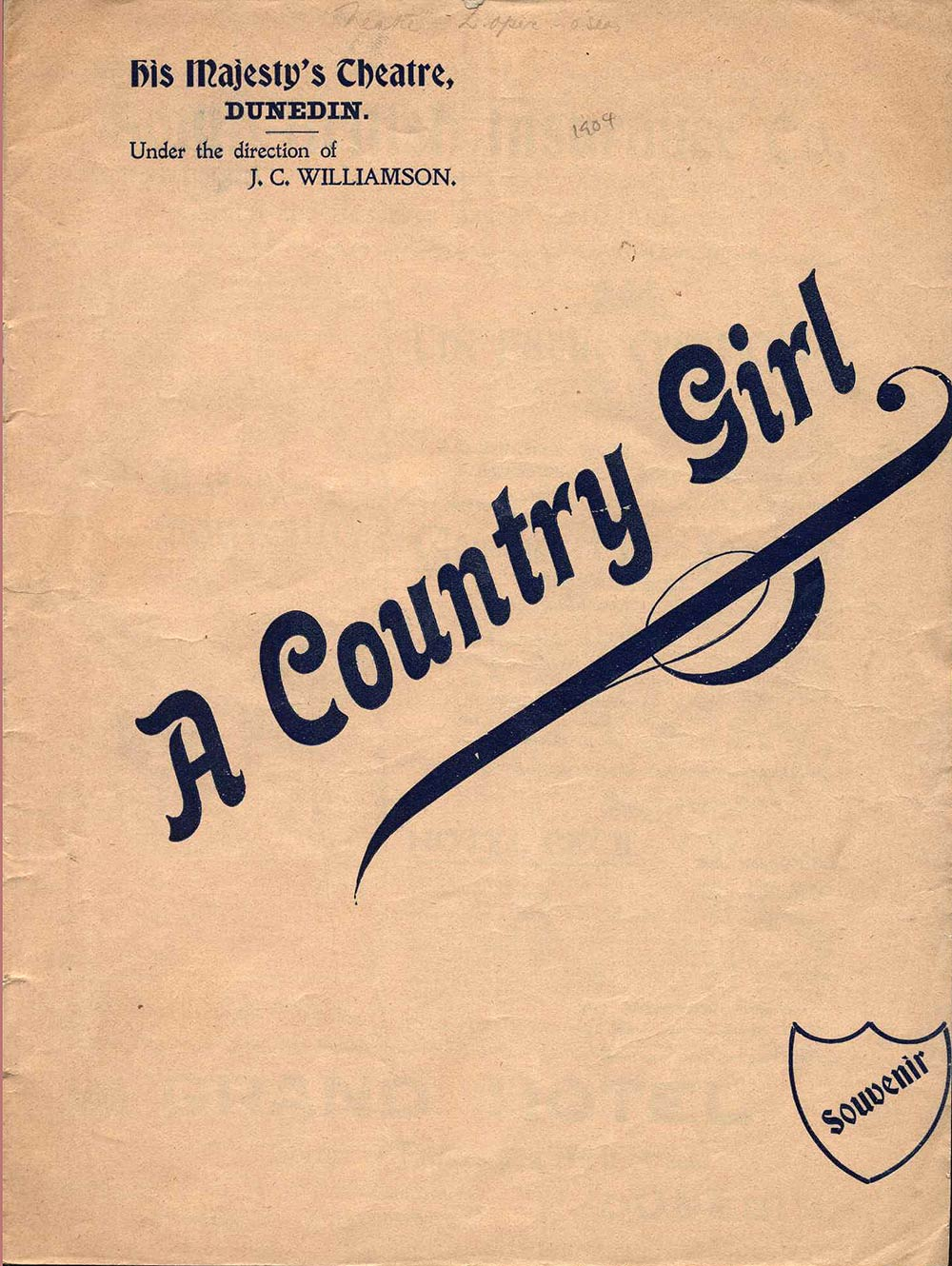 <em>A country girl</em>. Book by James T. Tanner; lyrics by Adrian Ross; music by Lionel Monckton. (J.C. Williamson Ltd.). His Majesty's Theatre, Dunedin, Apr. 4, 1904.