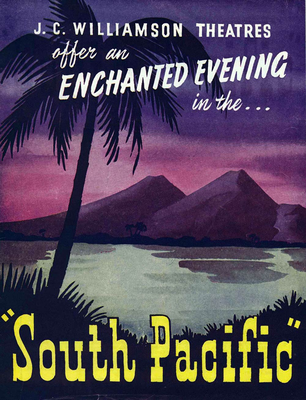 <em>South Pacific</em>. Book and lyrics by Oscar Hammerstein II; music by Richard Rodgers. (J.C. Williamson Theatres Ltd.). His Majesty's Theatre, Dunedin, [1953?]