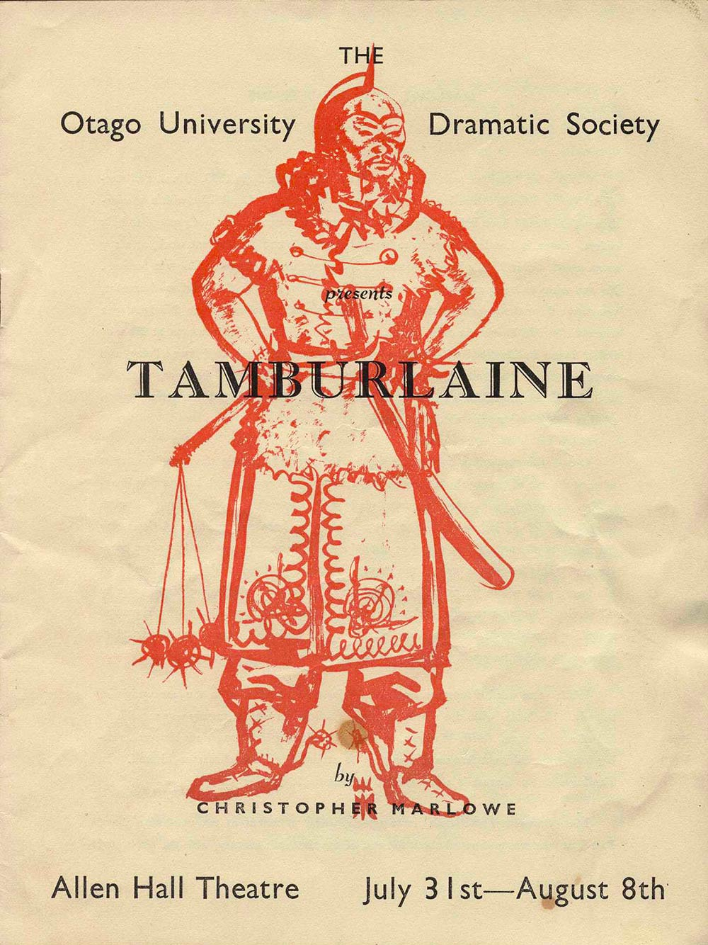<em>Tamburlaine</em>. Christopher Marlowe; adapted by Basil Ashmore. (Otago University Dramatic Society). Allen Hall Theatre, Dunedin, July 31-Aug. 8, [196-?]