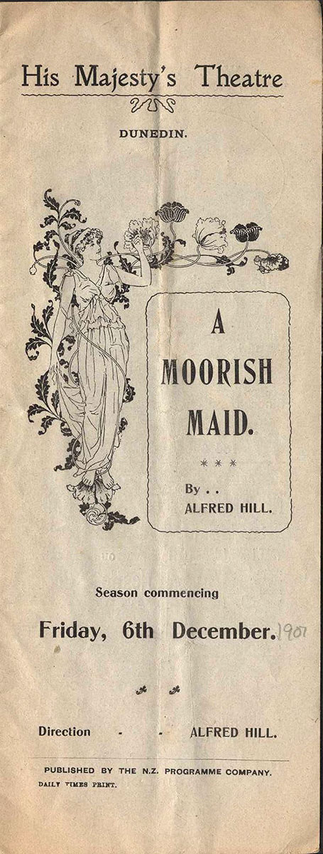 <em>A Moorish maid</em>. Libretto by J. Youlin Birch; music by Alfred Hill. His Majesty's Theatre, Dunedin, Dec. 6, 1907.