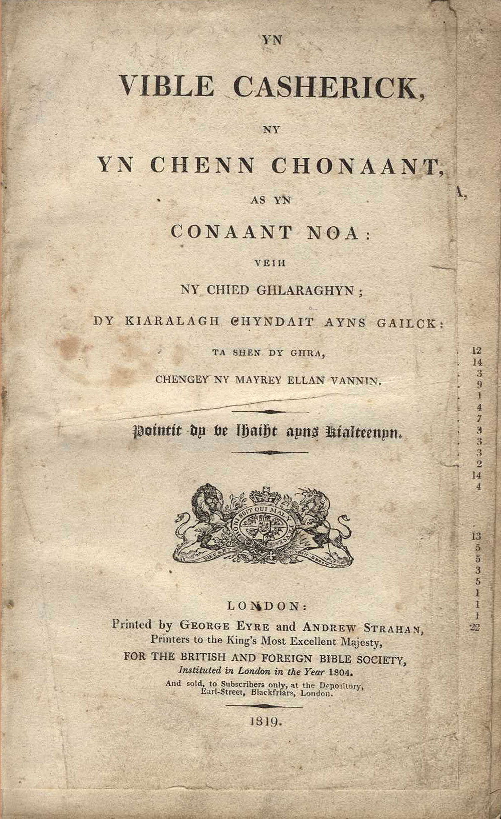 [Bible in Manx]. <em>Yn Vible Casherick: ny yn Chenn Chonaant, as yn Conaant Noa …</em> London: George Eyre and Andrew Strahan for the British and Foreign Bible Society, 1819.
