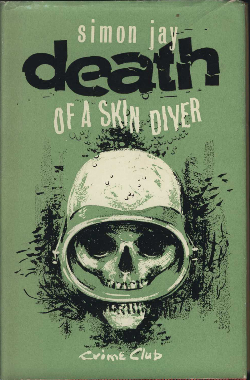 Jay, S. Death of a Skin Diver. London: The Crime Club, 1964