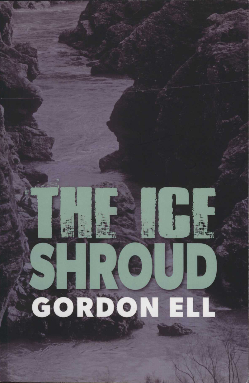 Ell, G. The Ice Shroud. Auckland: Bush Press, 2015
