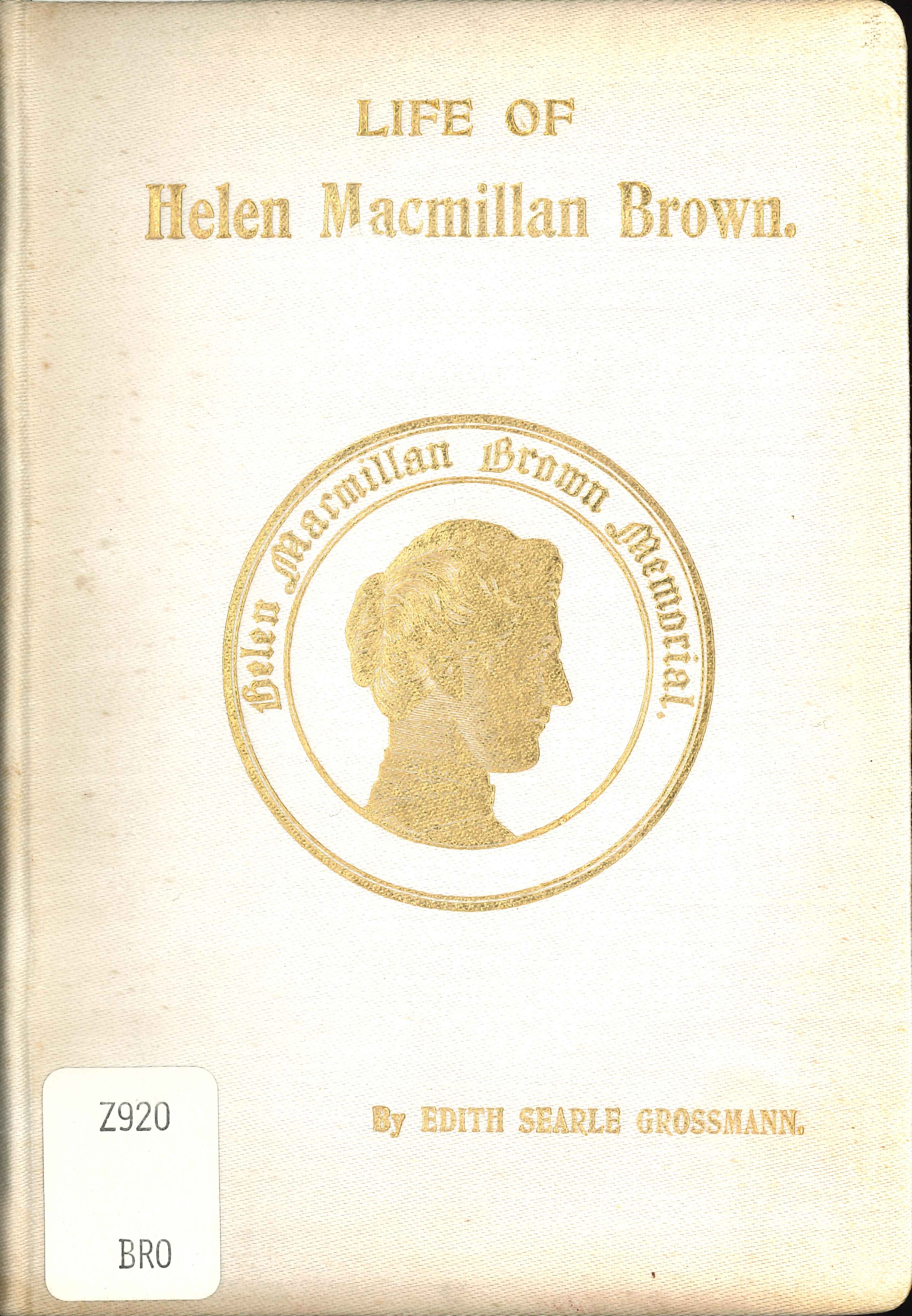 Edith Searle Grossmann. Life of Helen Macmillan Brown: the first woman to graduate with honour in a British university. Christchurch: Whitcombe and Tombs, 1905.