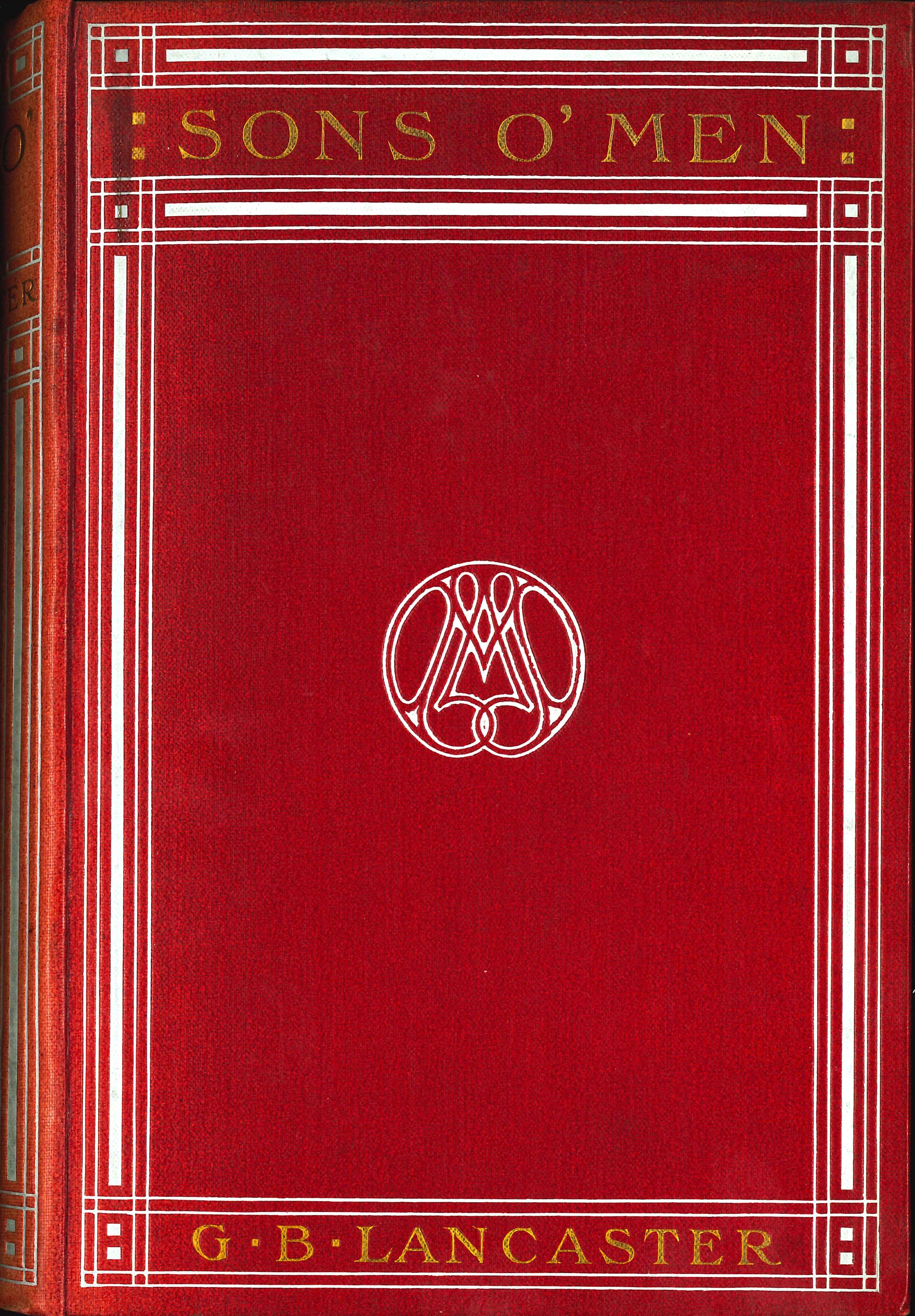 G.B. Lancaster. Sons o' men. London: Andrew Melrose, 1904.