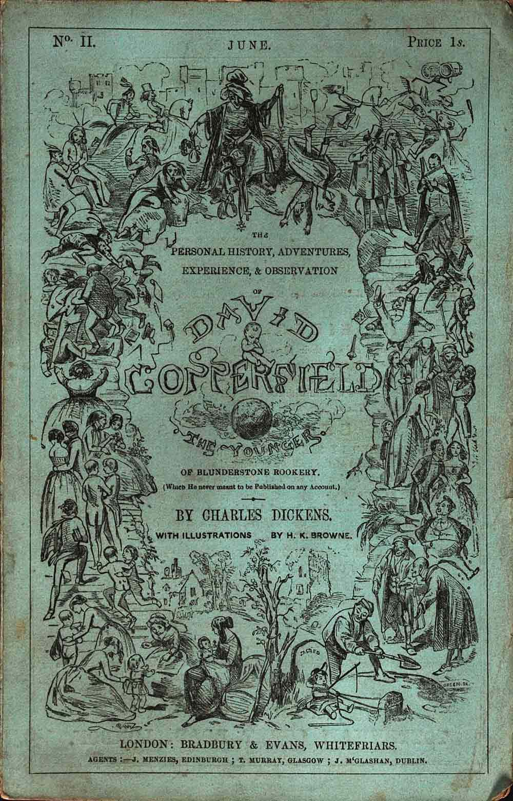 The Personal History, Adventures, Experience & Observation of David Copperfield … with Illustrations by H. K. Browne. 20 numbers in 19 monthly parts. London: Bradbury & Evans, 1849–1850