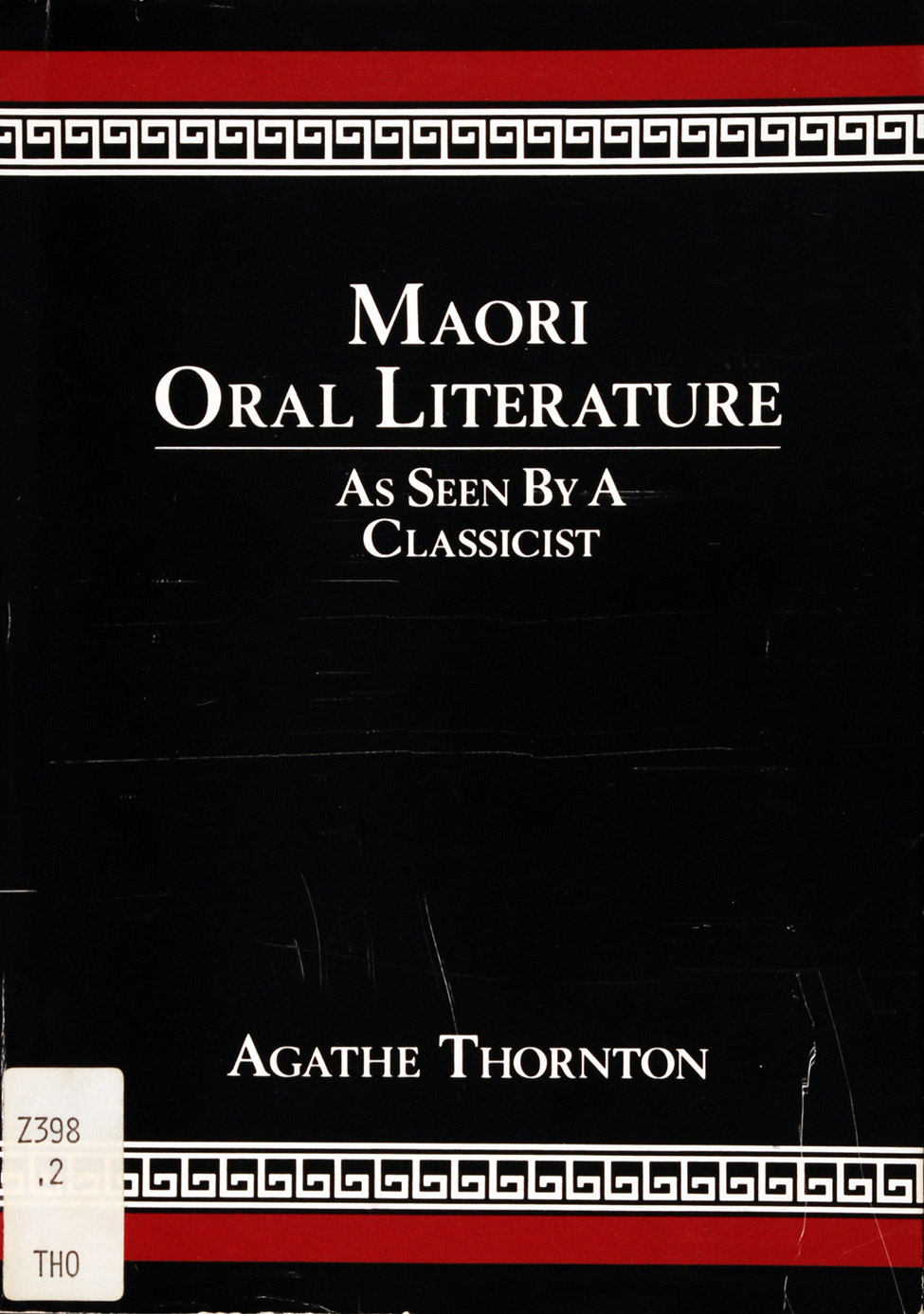 Agathe Thornton. <i>Maori Oral Literature: As Seen by a Classicist. </i> Dunedin: University of Otago Press, 1987.