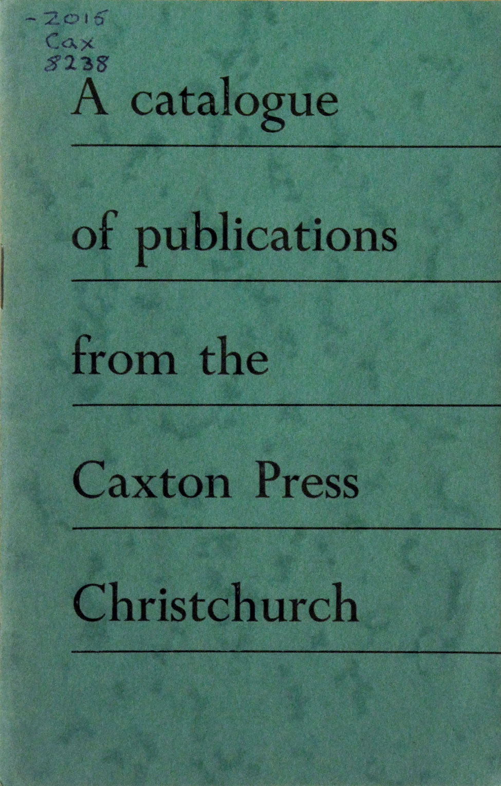 A Catalogue of Publications … up to February 1941. <i>Christchurch: The Caxton Press, 1941.</i>
