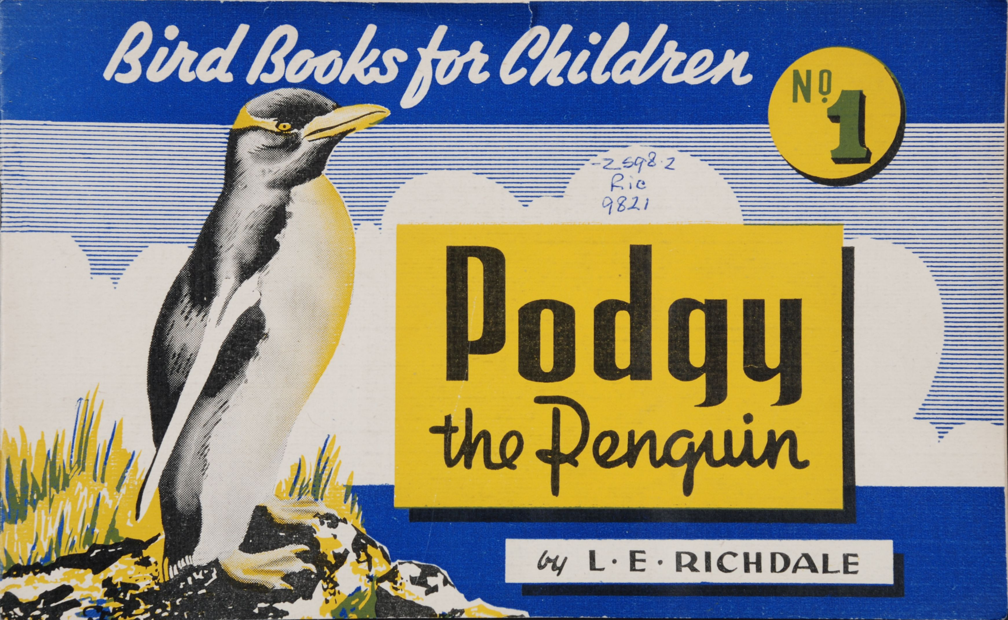 Lancelot Eric Richdale. Podgy the penguin. Dunedin, N.Z.: Otago Daily Times and Witness Newspapers Co., [1947].